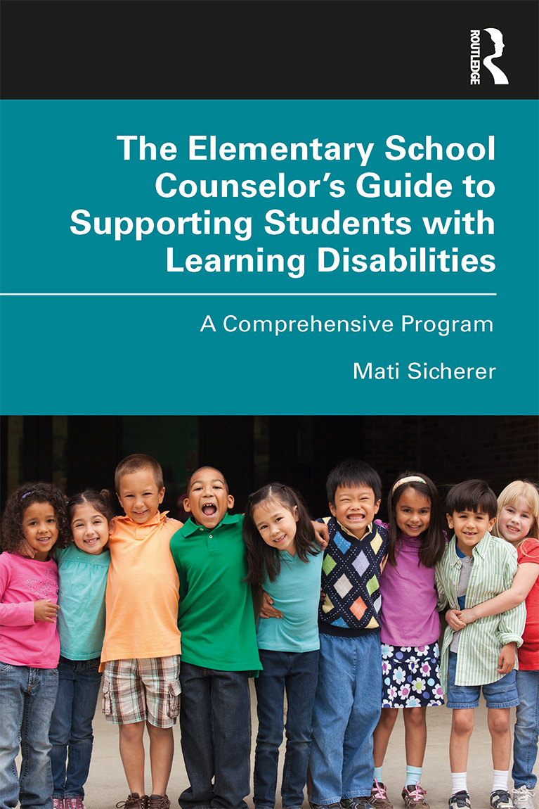 The Elementary School Counselor's Guide to Supporting Students with Learning Disabilities: A Comprehensive Program book cover