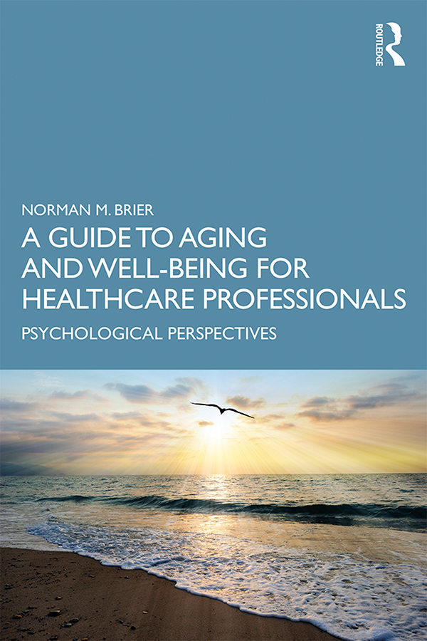 A Guide to Aging and Well-Being for Healthcare Professionals: Psychological Perspectives, 1st Edition (Hardback) book cover