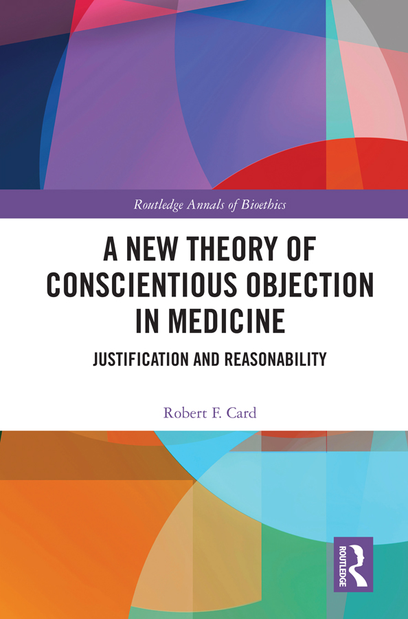 A New Theory of Conscientious Objection in Medicine: Justification and Reasonability book cover