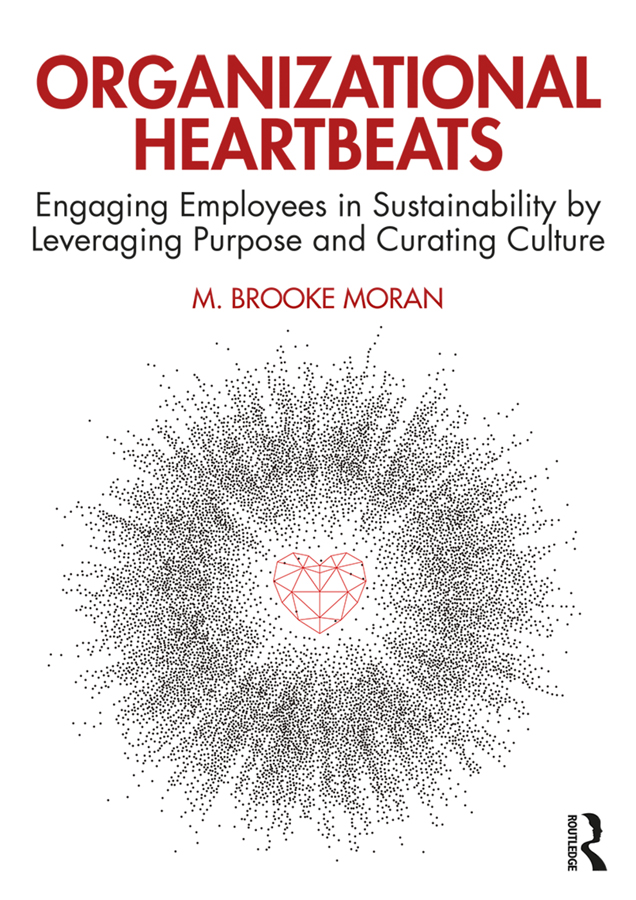 Organizational Heartbeats: Engaging Employees in Sustainability by Leveraging Purpose and Curating Culture, 1st Edition (Hardback) book cover