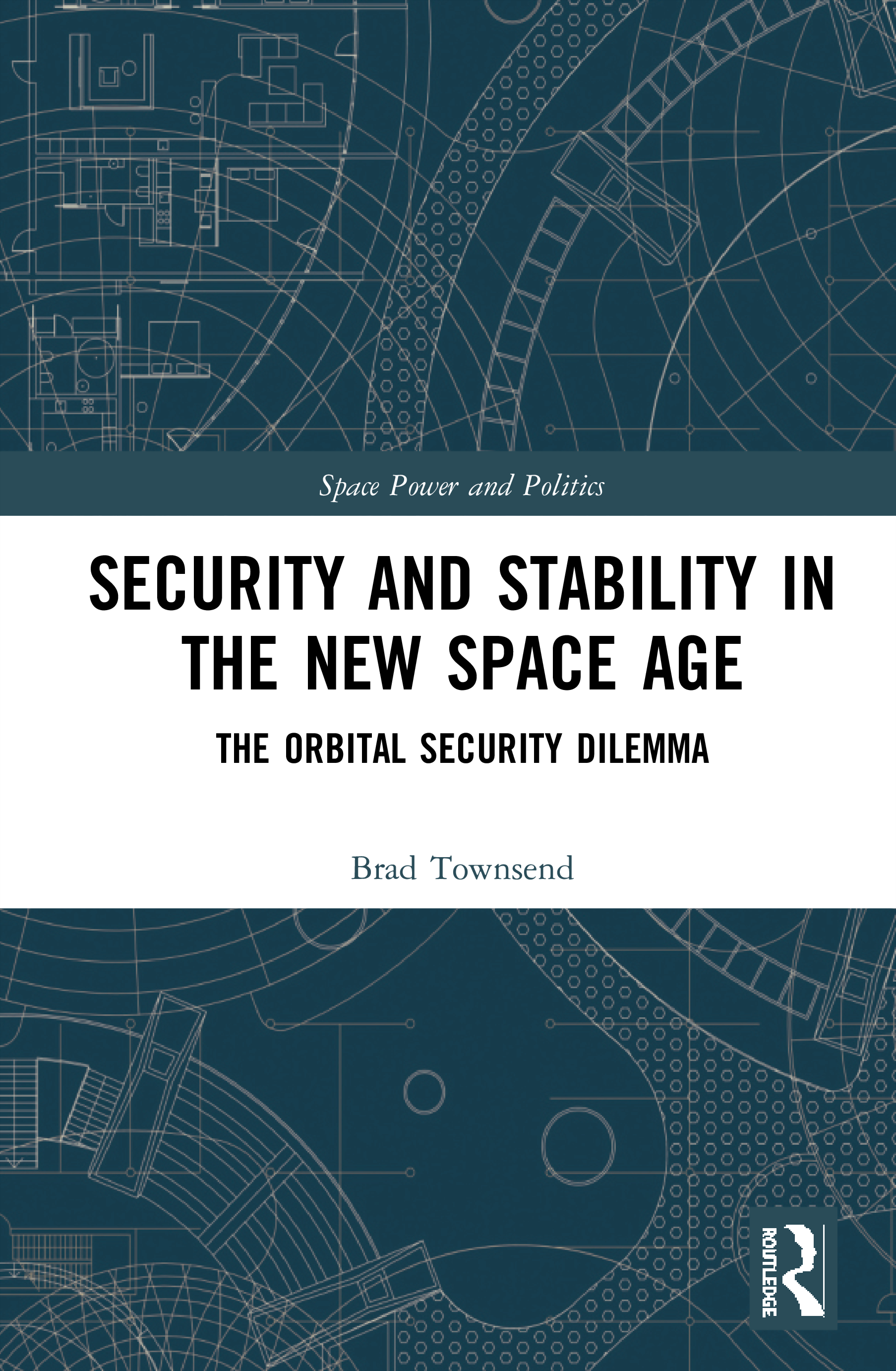 Security and Stability in the New Space Age: The Orbital Security Dilemma book cover
