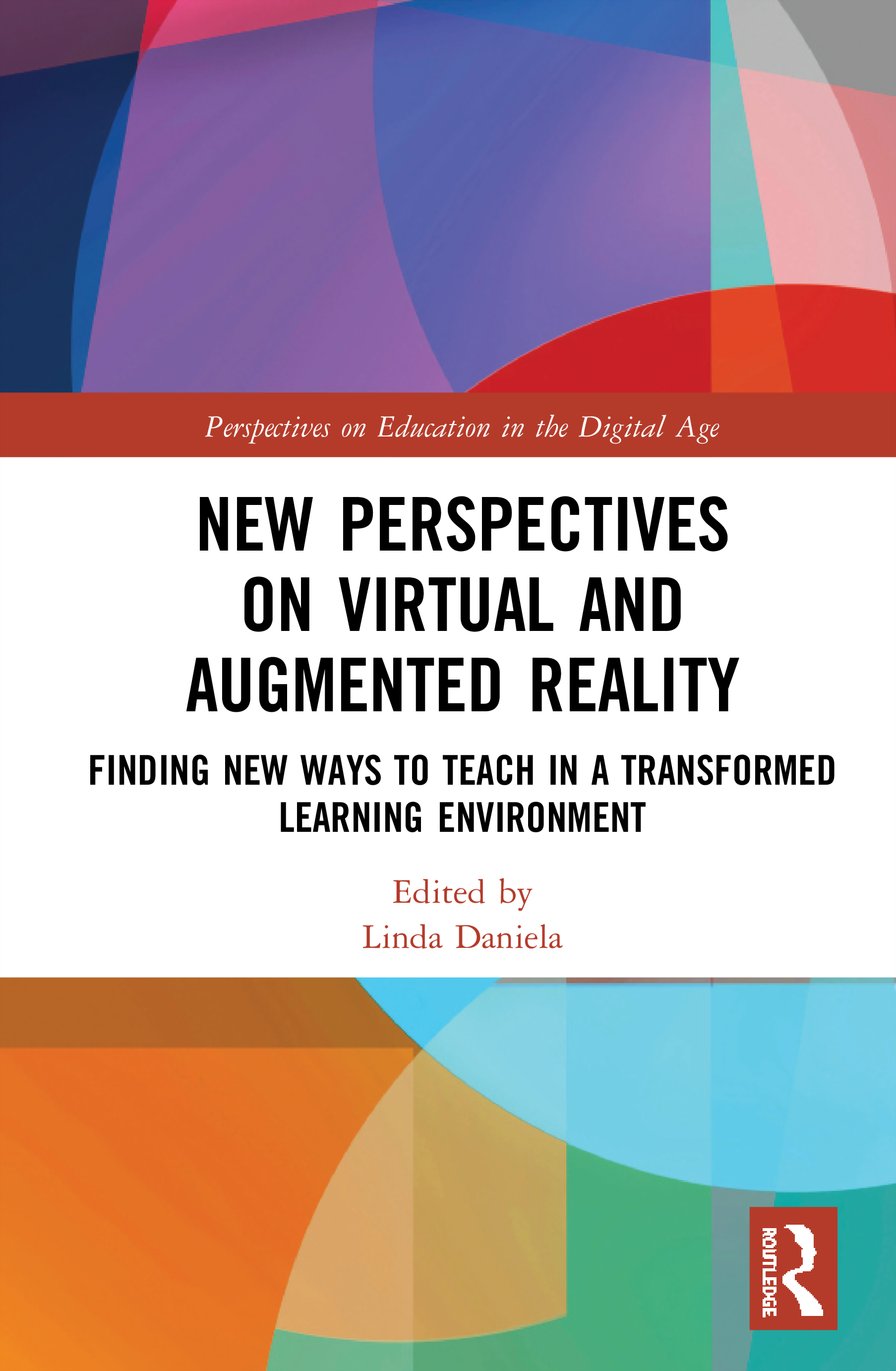 New Perspectives on Virtual and Augmented Reality: Finding New Ways to Teach in a Transformed Learning Environment, 1st Edition (Hardback) book cover