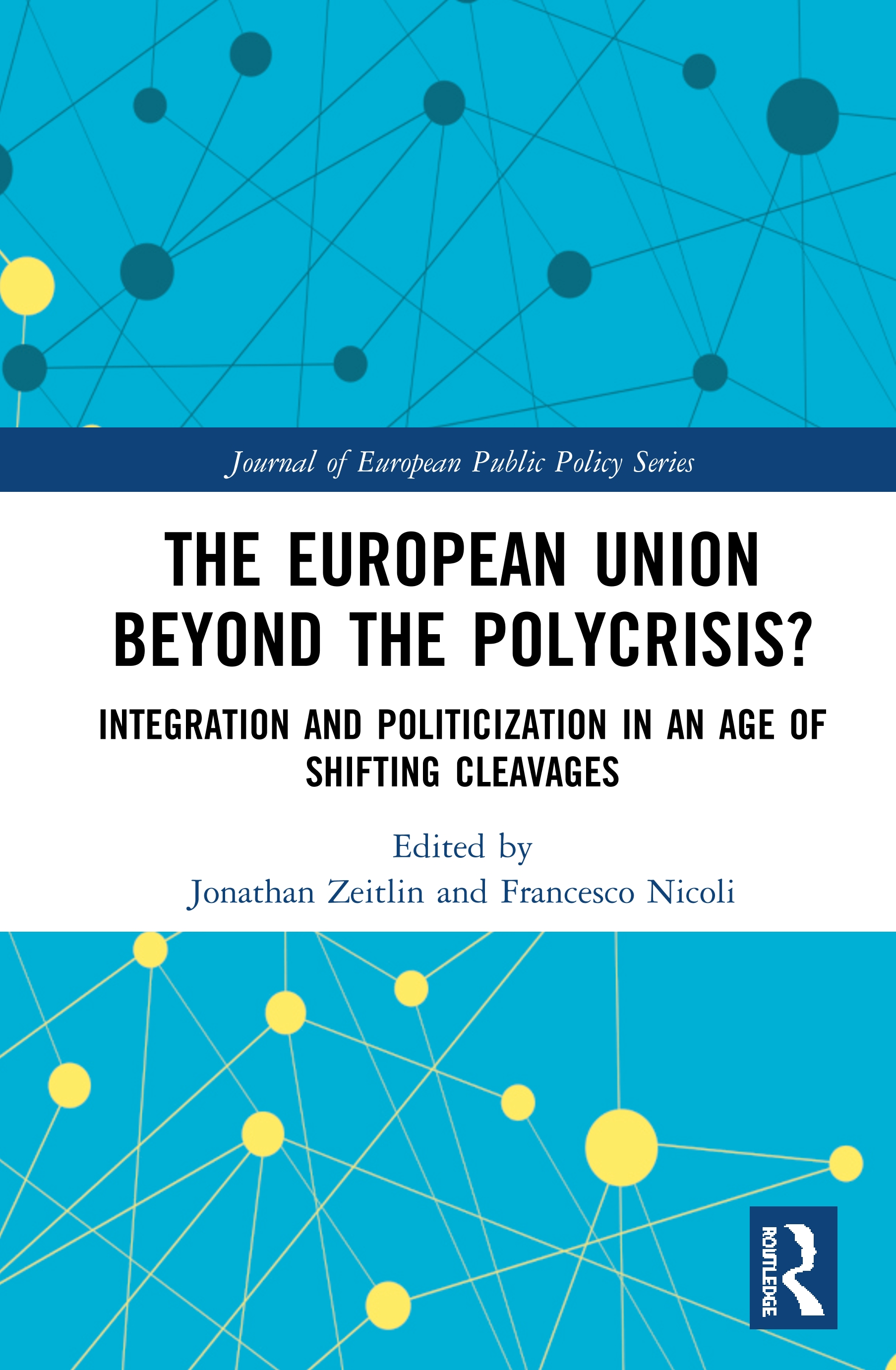 The European Union Beyond the Polycrisis?: Integration and politicization in an age of shifting cleavages book cover