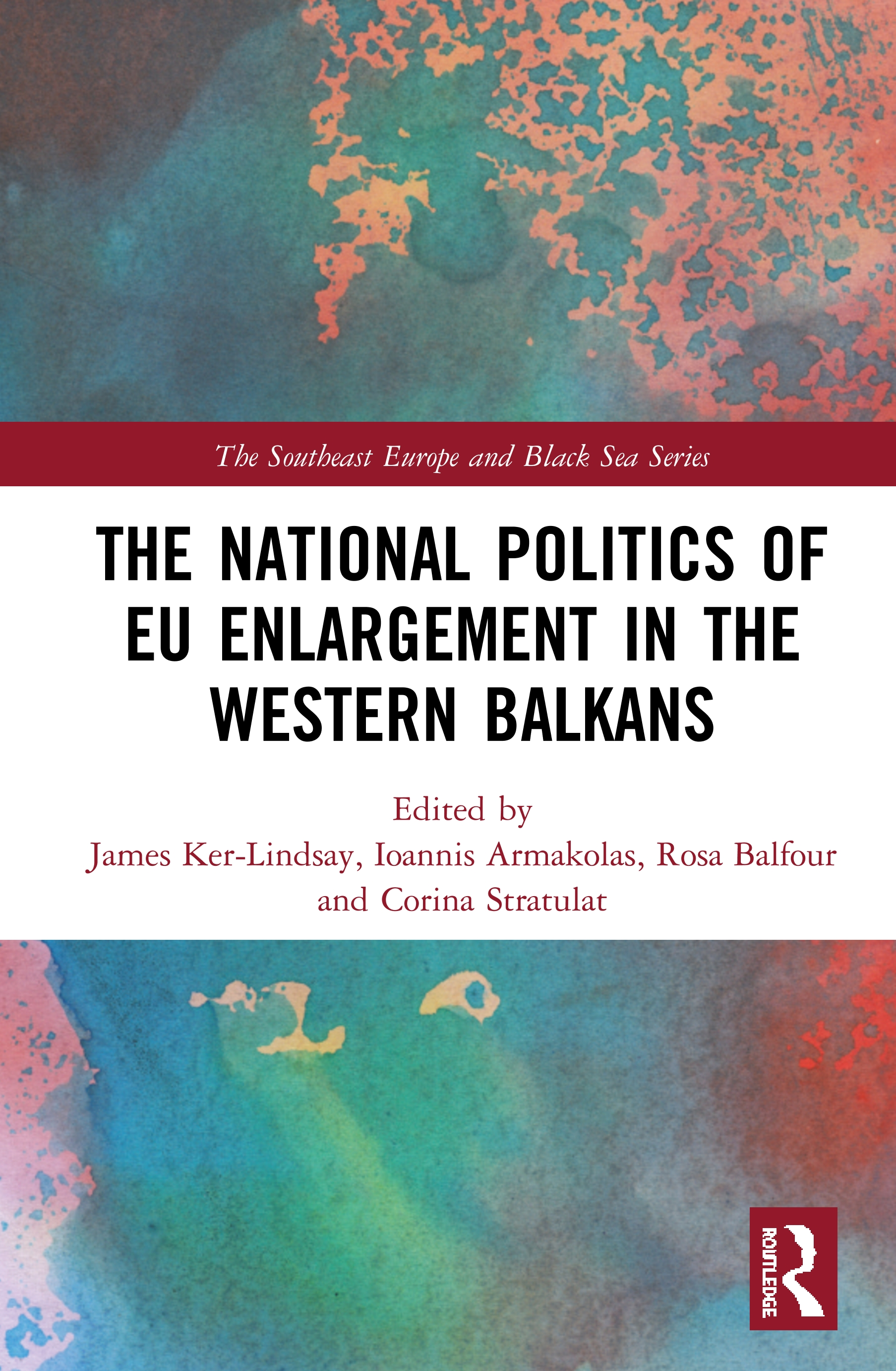 The National Politics of EU Enlargement in the Western Balkans: 1st Edition (Hardback) book cover