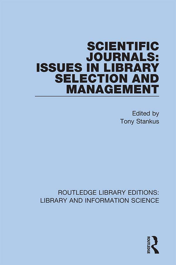 Scientific Journals: Issues in Library Selection and Management: 1st Edition (Hardback) book cover