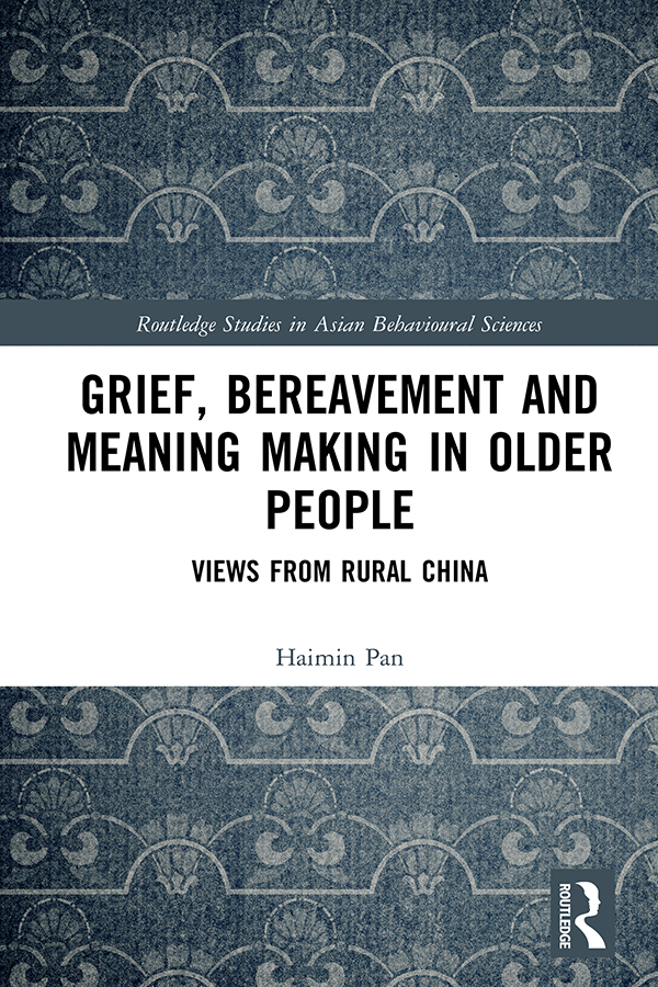 Grief, Bereavement and Meaning Making in Older People: Views from Rural China book cover
