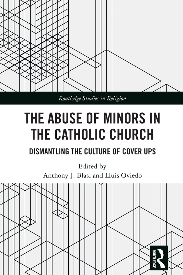 The Abuse of Minors in the Catholic Church: Dismantling the Culture of Cover Ups book cover