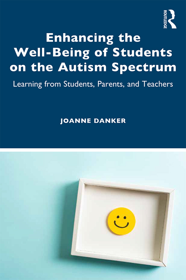 Enhancing the Well-Being of Students on the Autism Spectrum: Learning from Students, Parents, and Teachers book cover