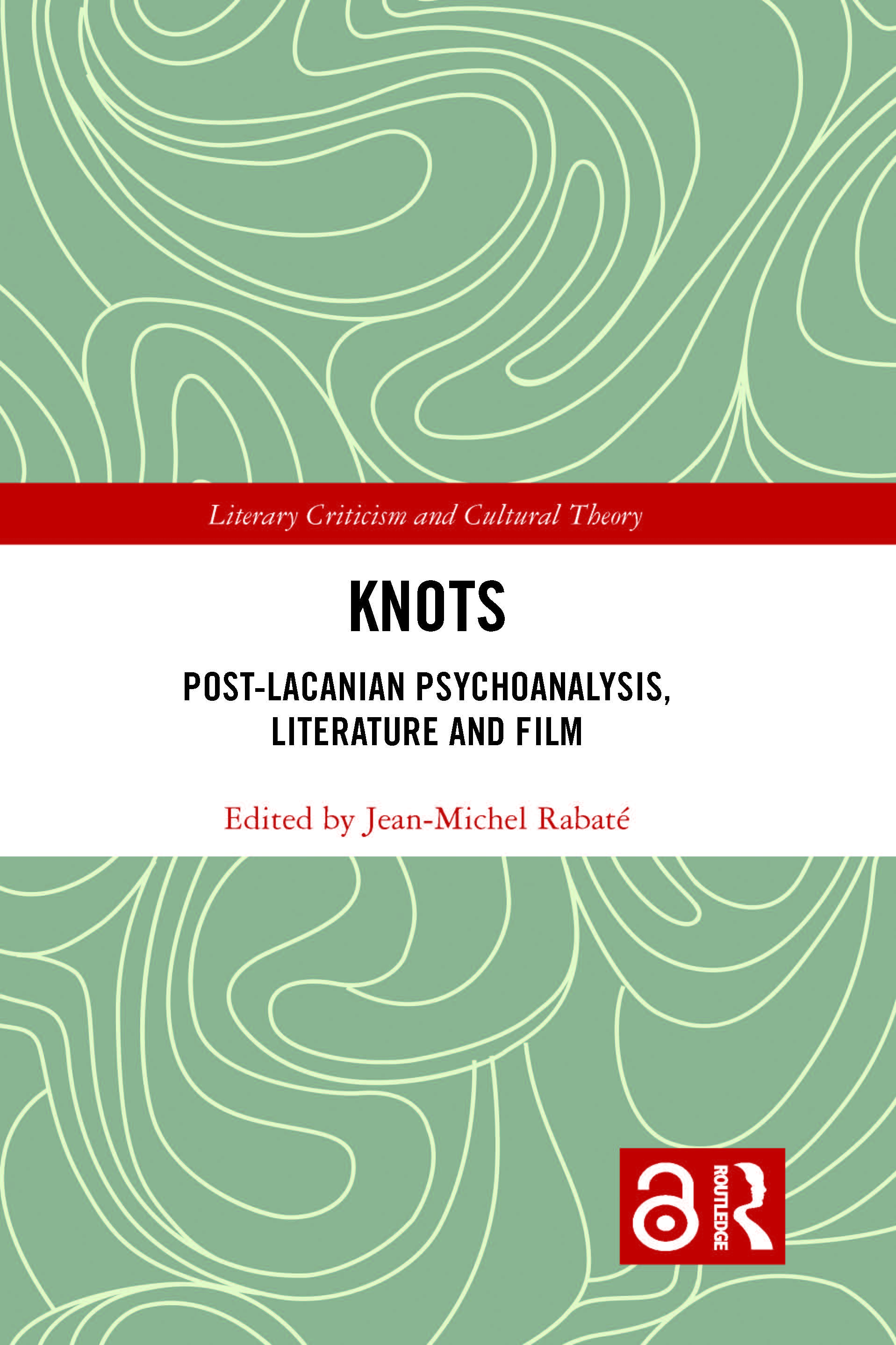Knots: Post-Lacanian Psychoanalysis, Literature and Film, 1st Edition (Hardback) book cover