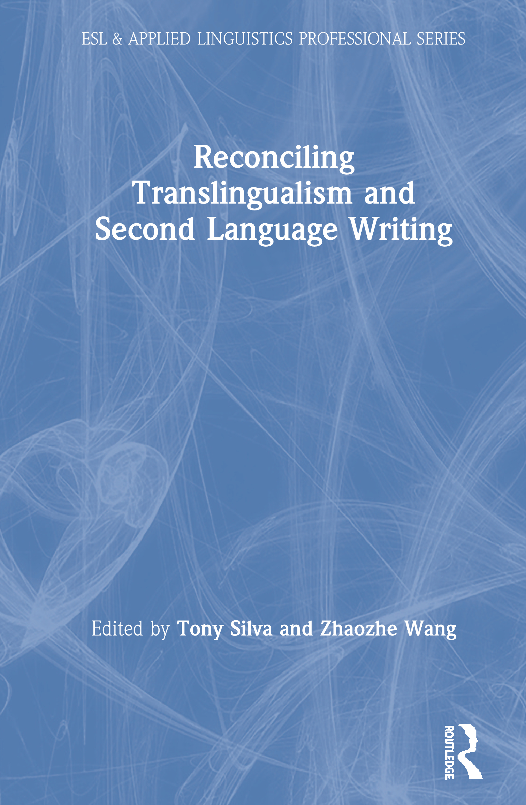 Reconciling Translingualism and Second Language Writing book cover
