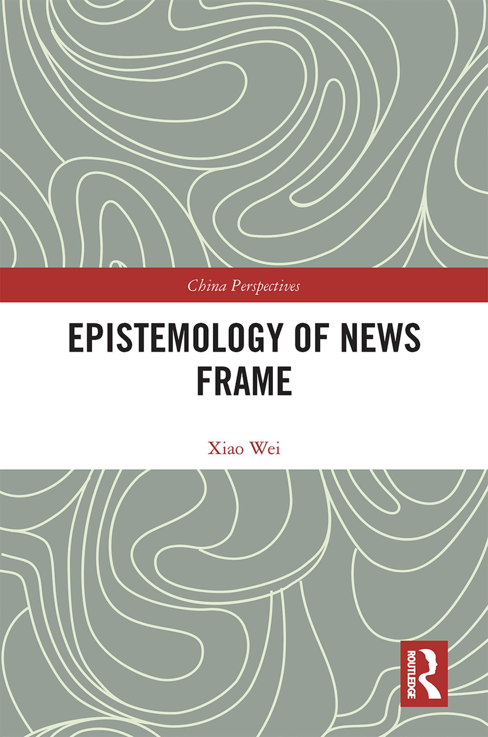 Epistemology of News Frame: 1st Edition (Hardback) book cover
