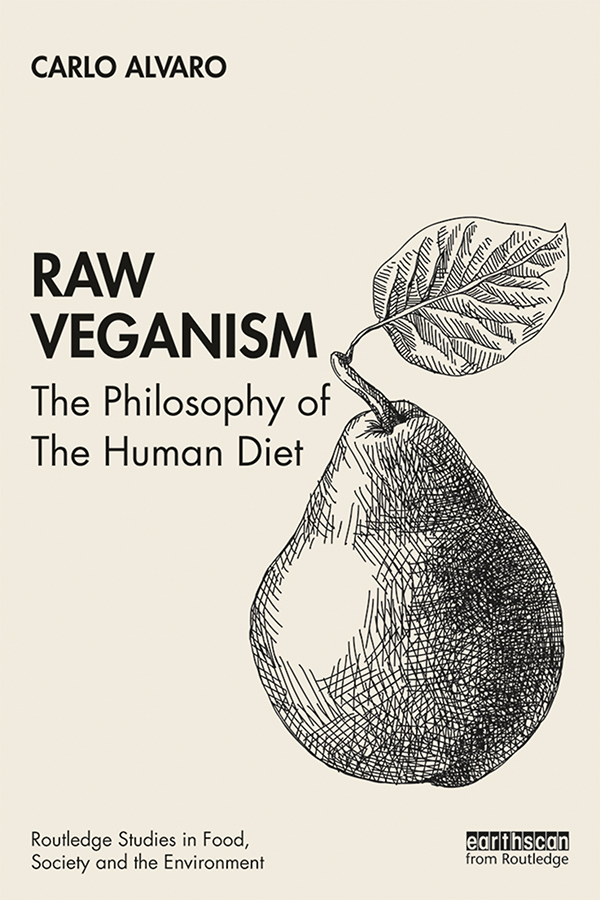 Raw Veganism: The Philosophy of The Human Diet book cover