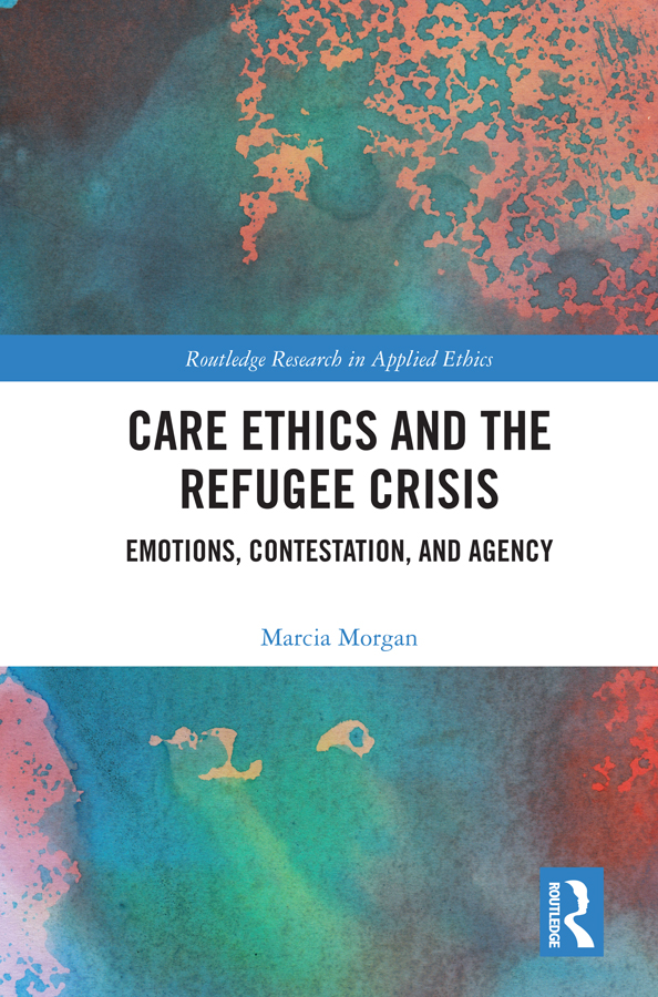 Care Ethics and the Refugee Crisis: Emotions, Contestation, and Agency book cover