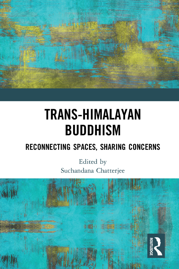 Trans-Himalayan Buddhism: Reconnecting Spaces, Sharing Concerns book cover