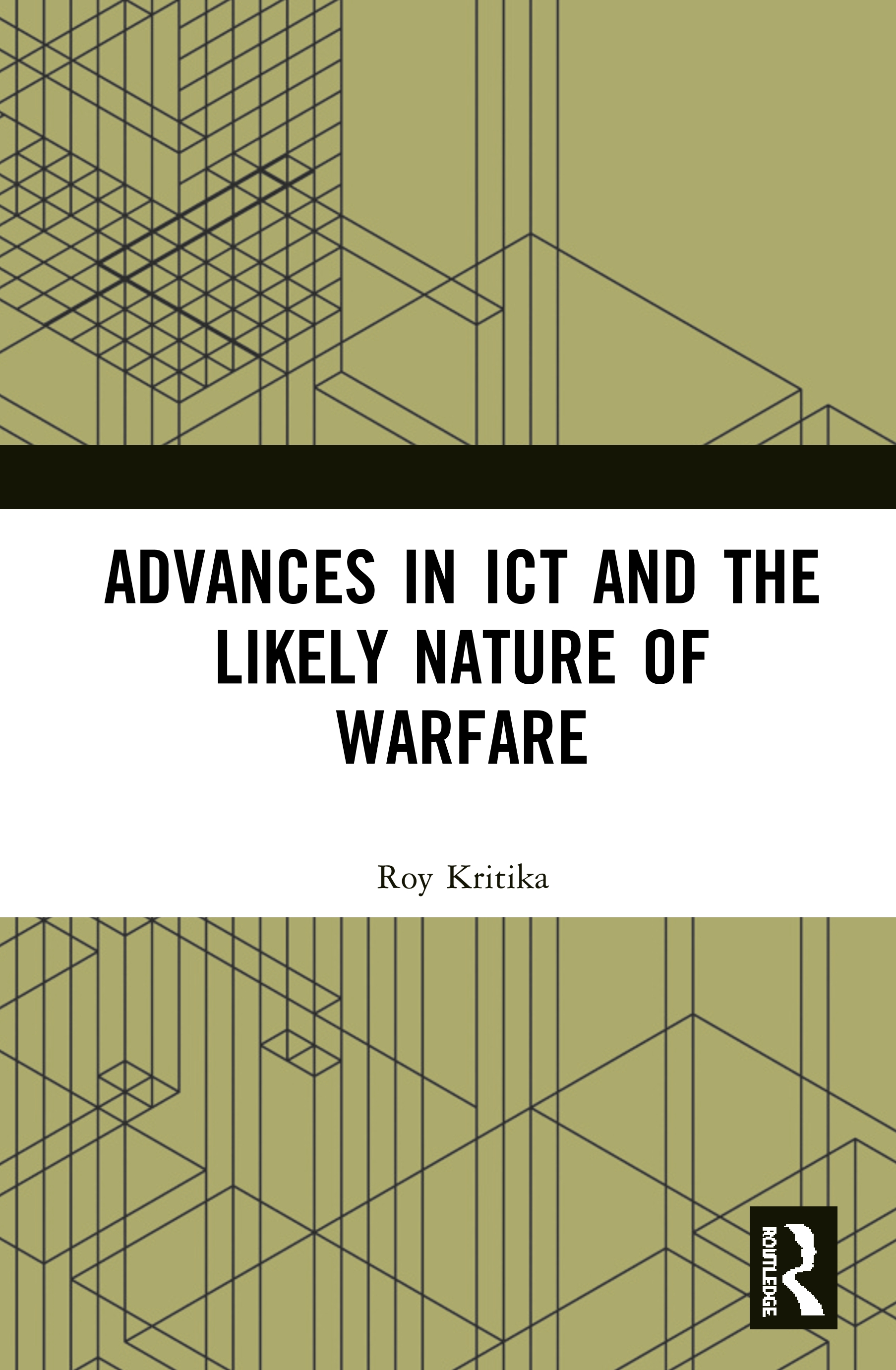 Advances in ICT and the Likely Nature of Warfare book cover