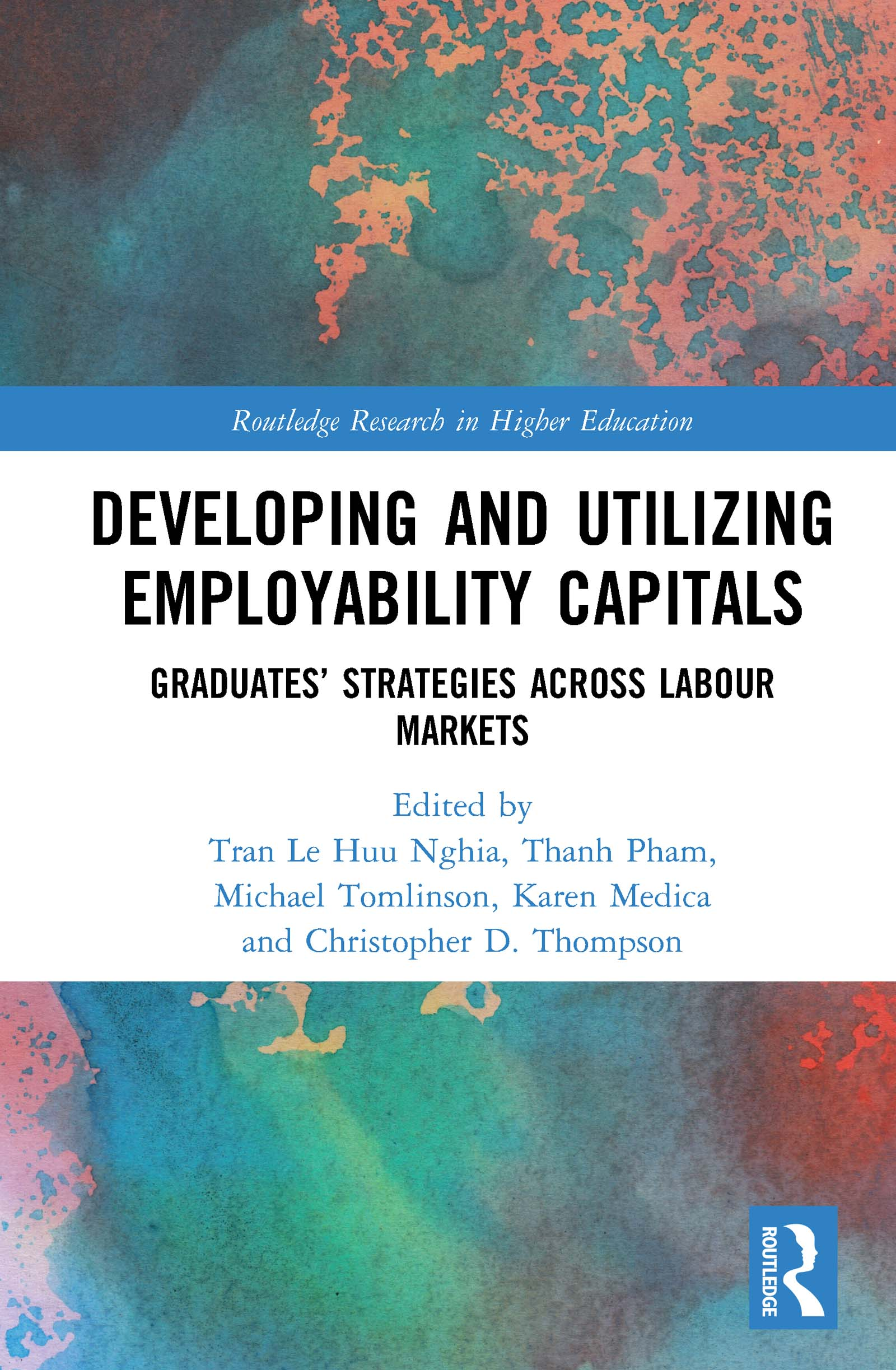 Developing and Utilizing Employability Capitals: Graduates' Strategies across Labour Markets, 1st Edition (Hardback) book cover