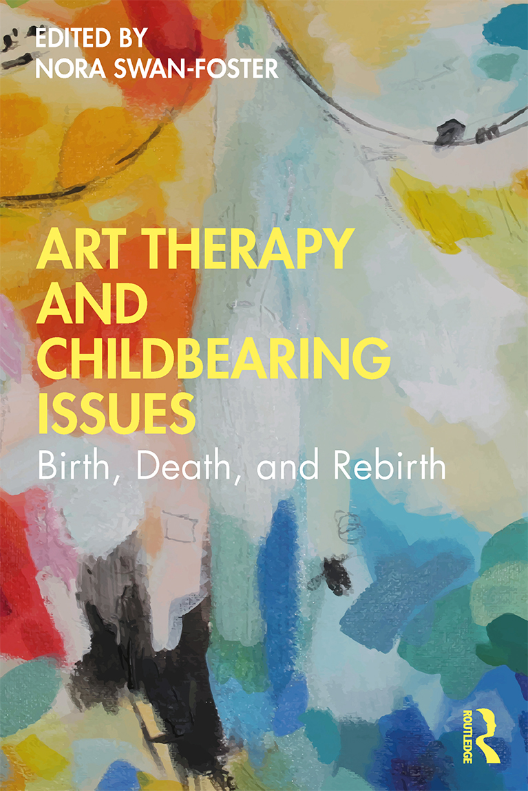 Art Therapy and Childbearing Issues: Birth, Death, and Rebirth book cover