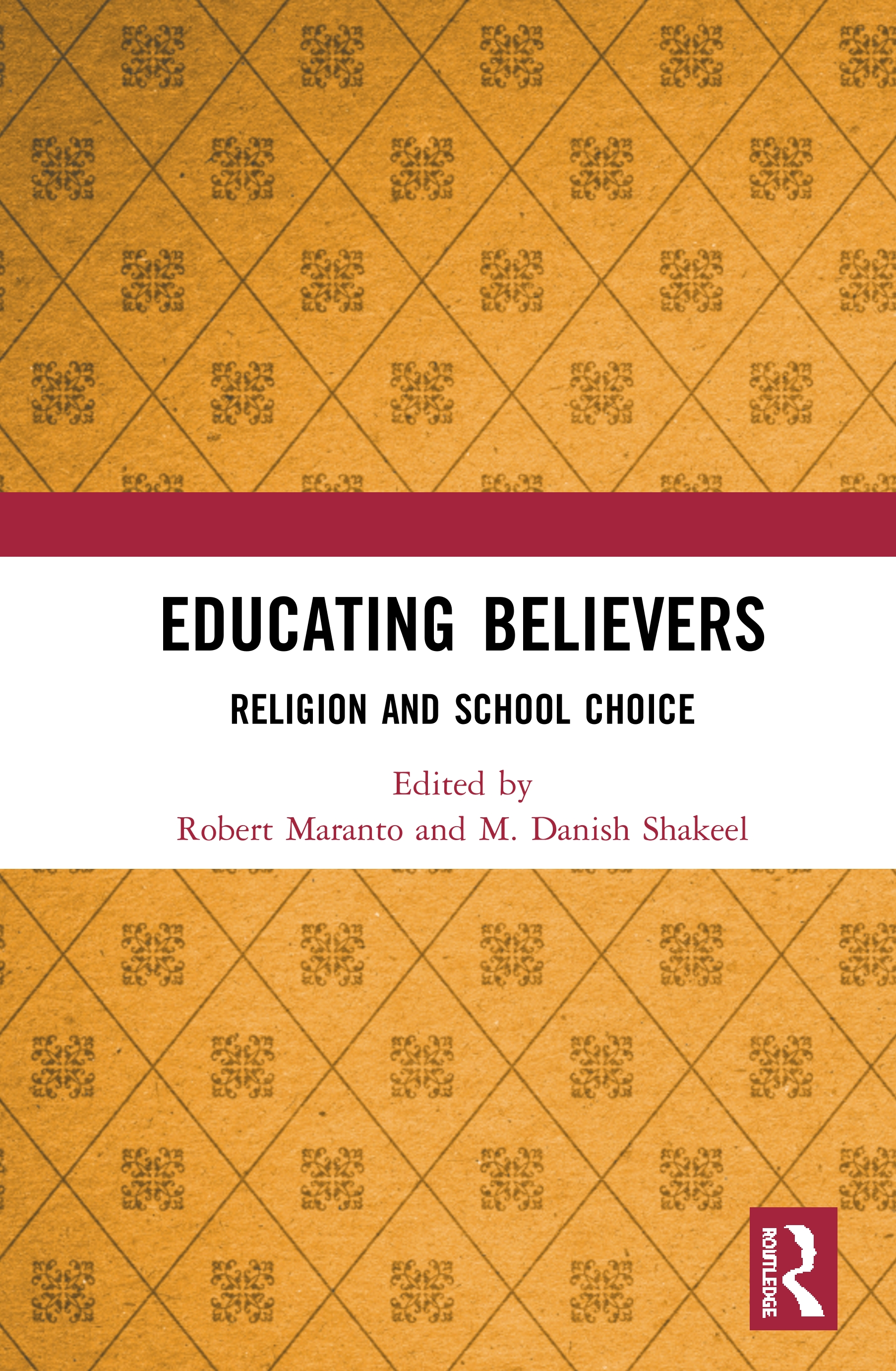 Educating Believers: Religion and School Choice, 1st Edition (Hardback) book cover