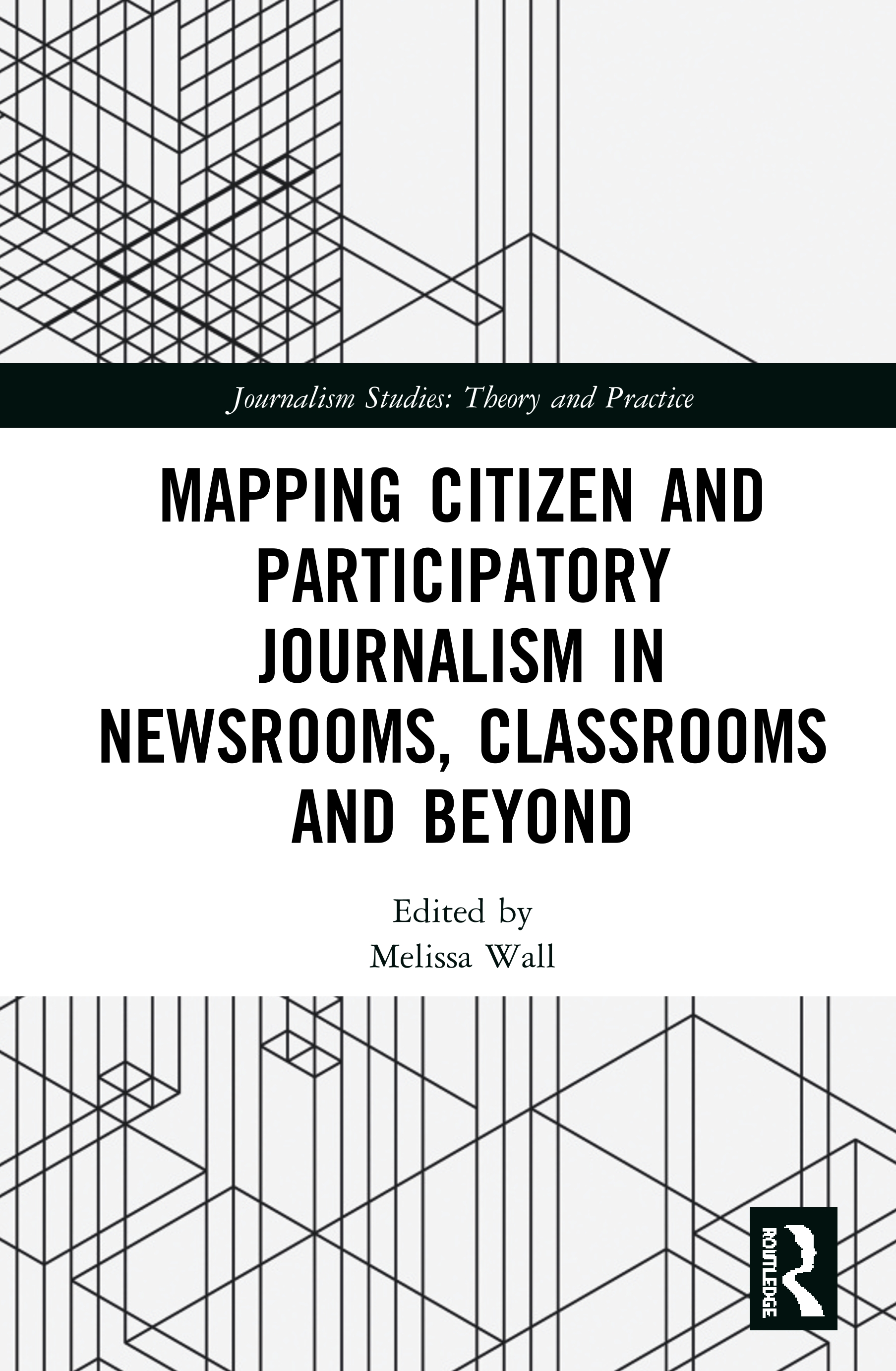 Mapping Citizen and Participatory Journalism in Newsrooms, Classrooms and Beyond: 1st Edition (Hardback) book cover
