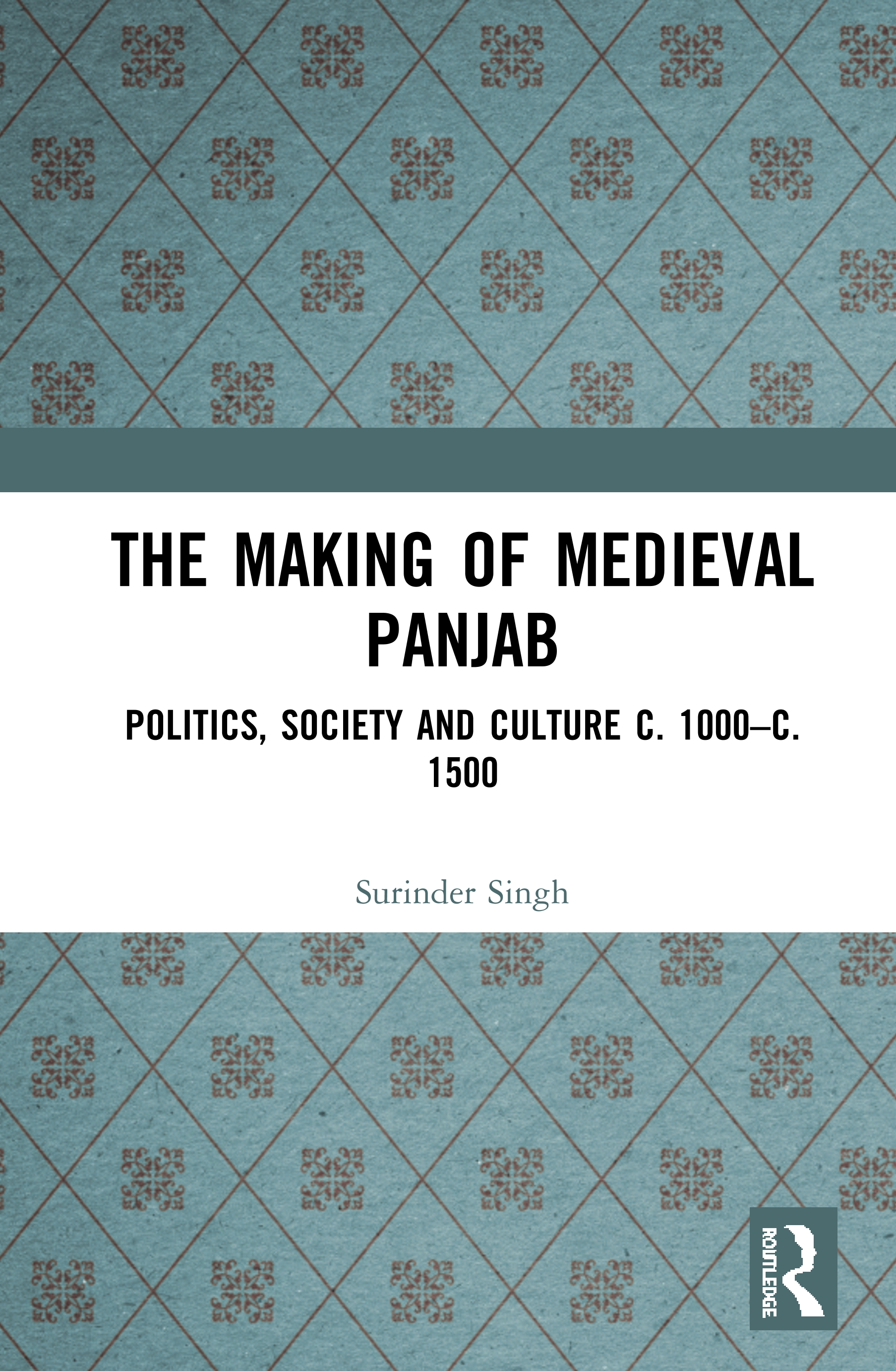 The Making of Medieval Panjab: Politics, Society and Culture c. 1000–c. 1500 book cover