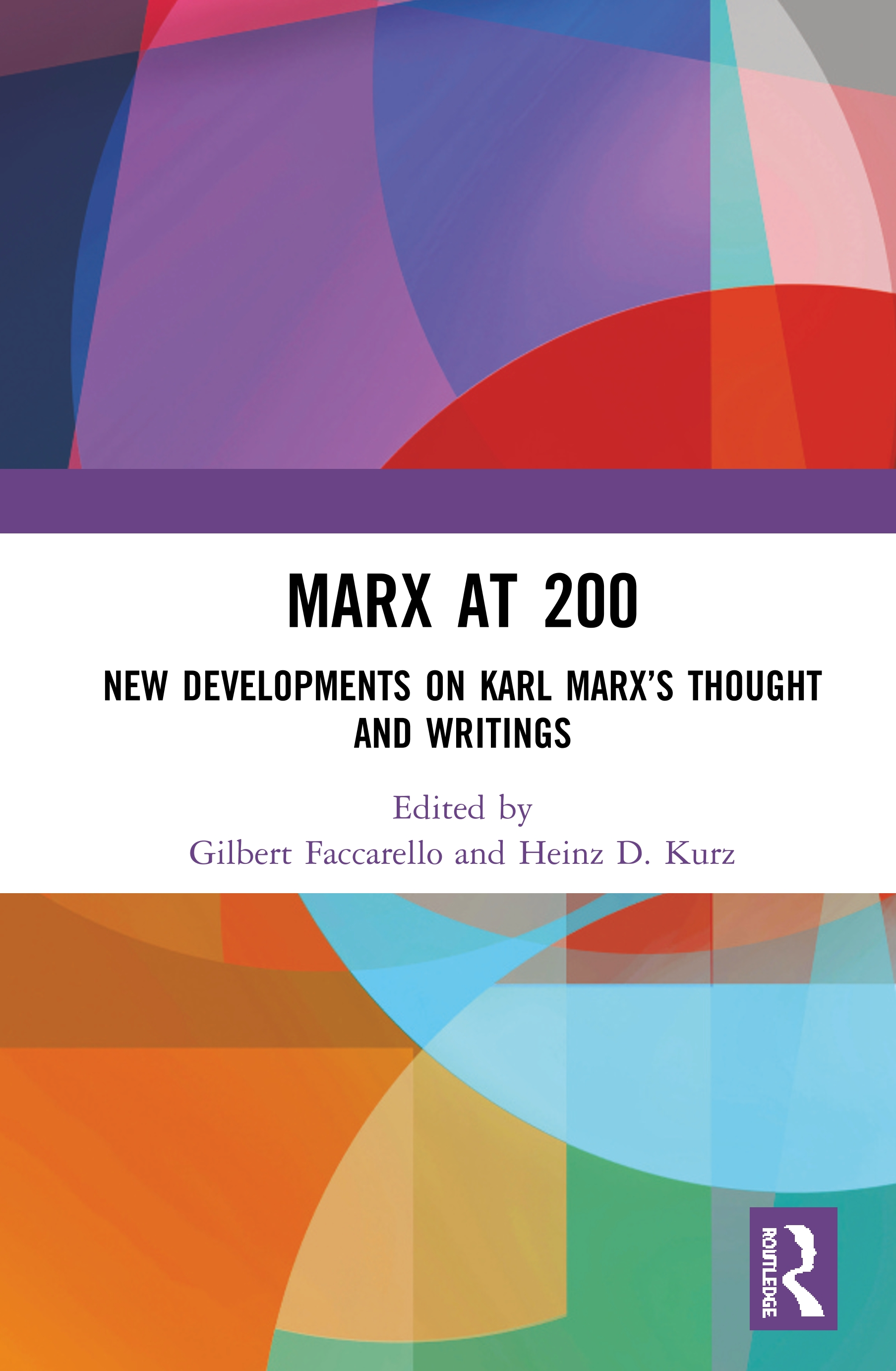 Marx at 200: New Developments on Karl Marx's Thought and Writings, 1st Edition (Hardback) book cover