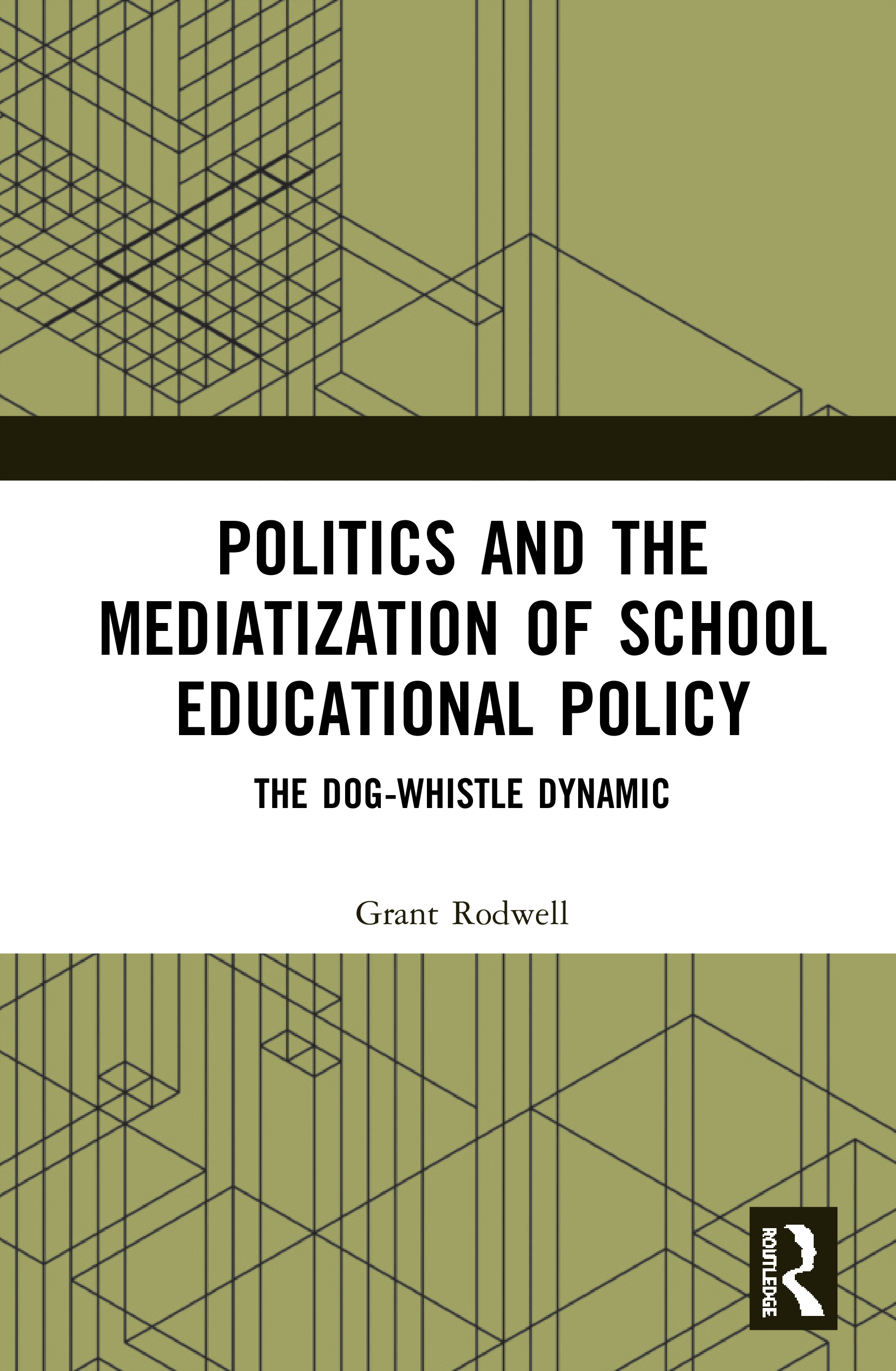 Politics and the Mediatization of School Educational Policy: The Dog Whistle Dynamic book cover