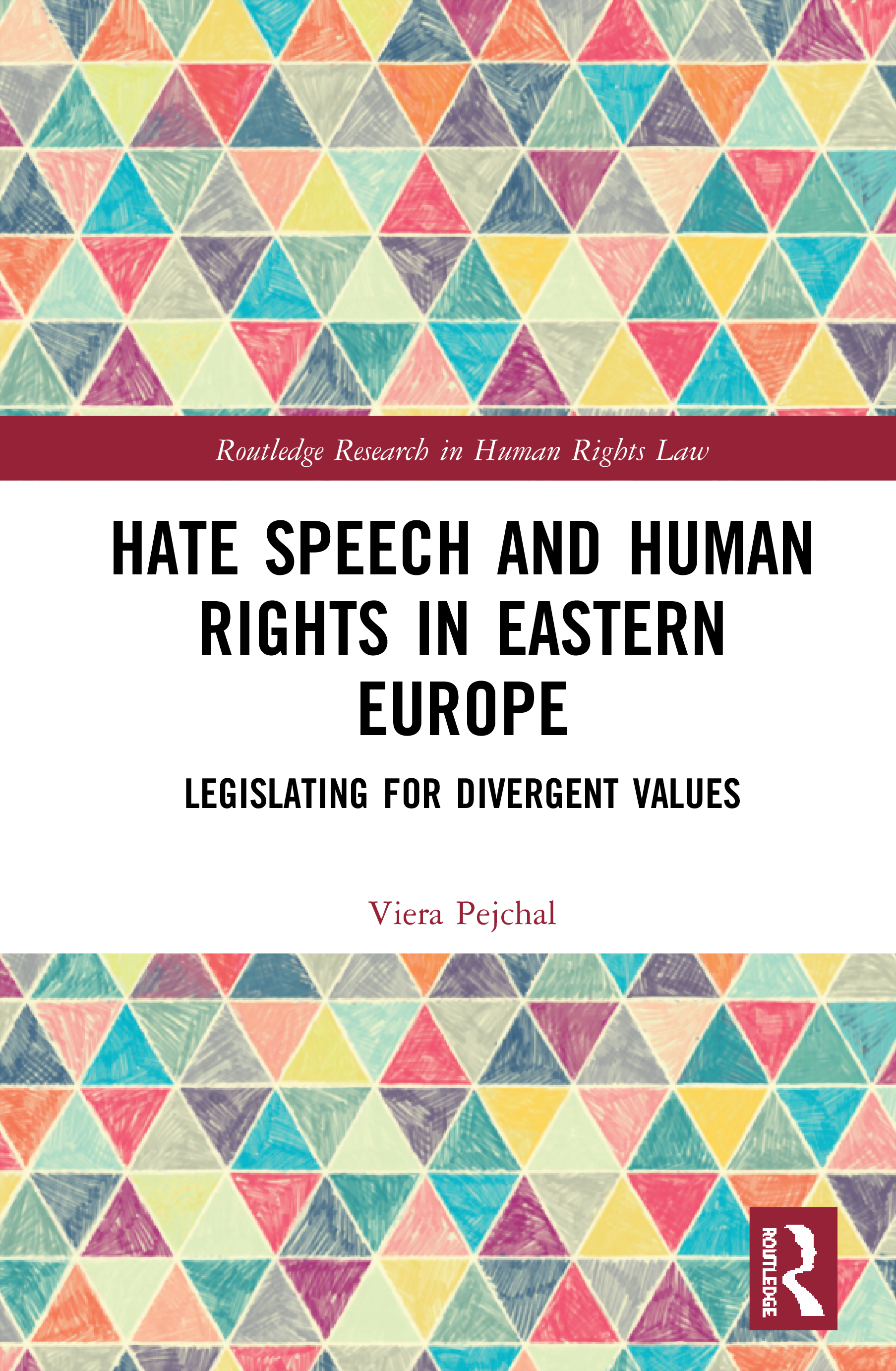 Hate Speech and Human Rights in Eastern Europe: Legislating for Divergent Values book cover