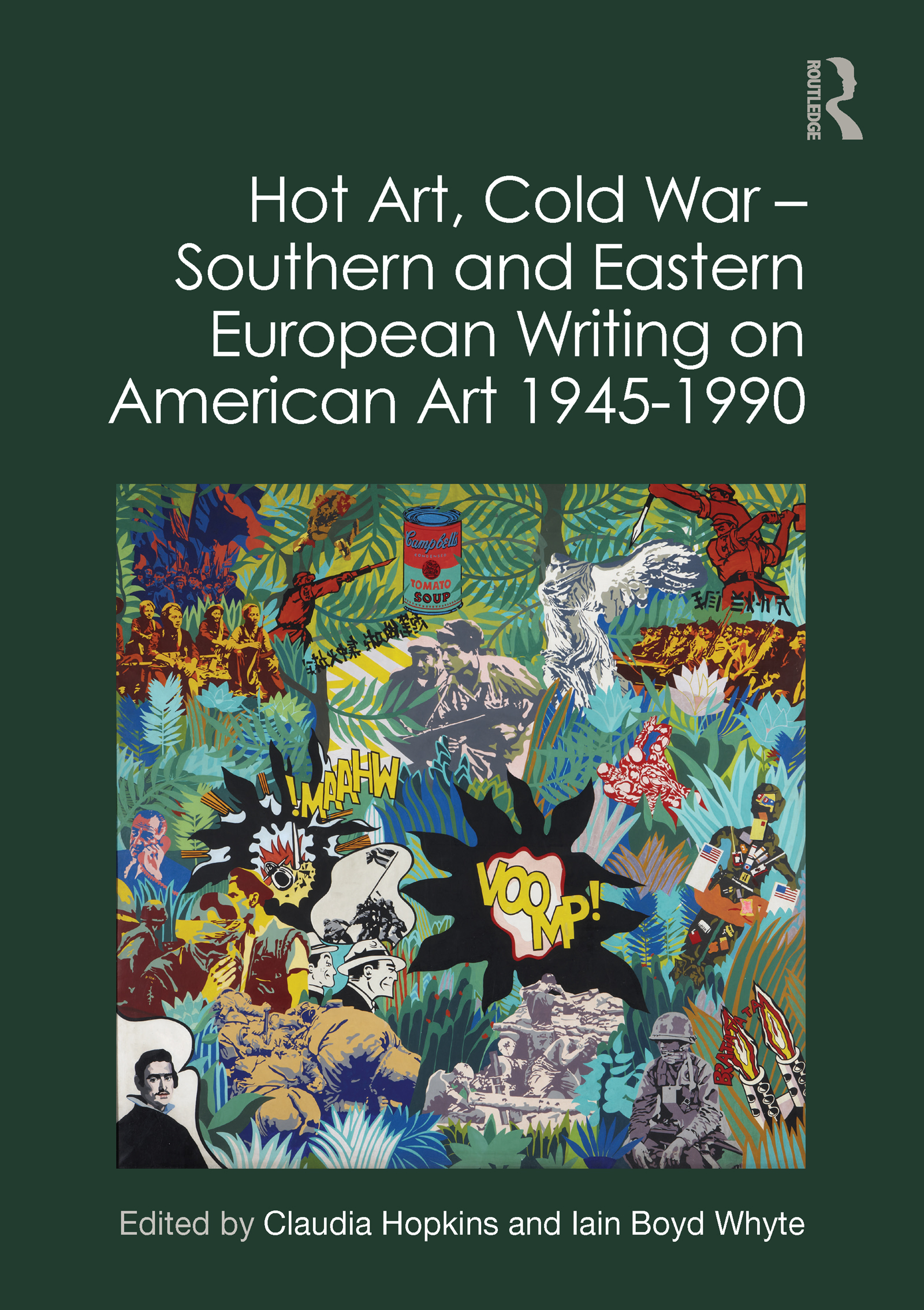 Hot Art, Cold War – Southern and Eastern European Writing on American Art 1945-1990 book cover
