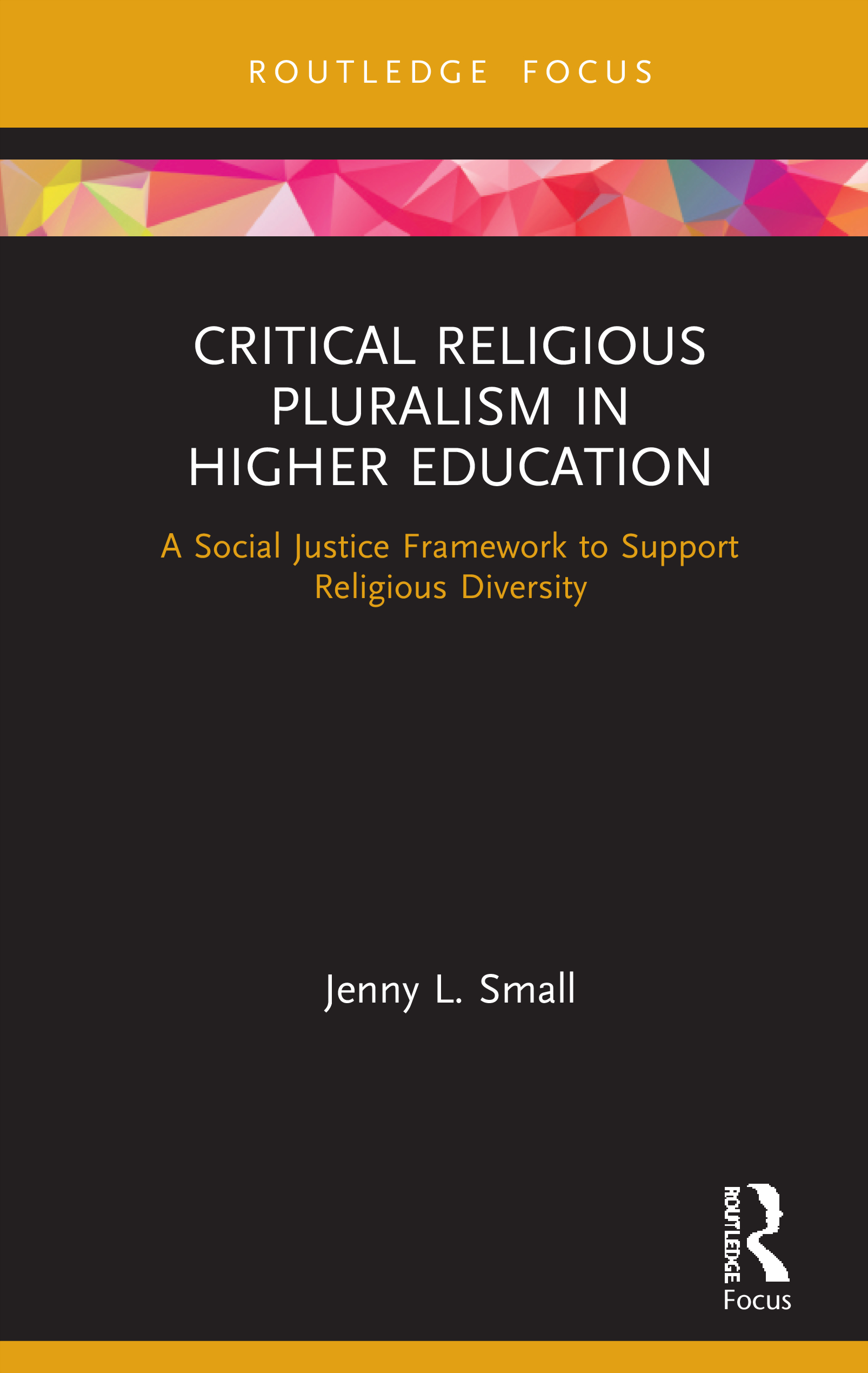 Critical Religious Pluralism in Higher Education: A Social Justice Framework to Support Religious Diversity book cover