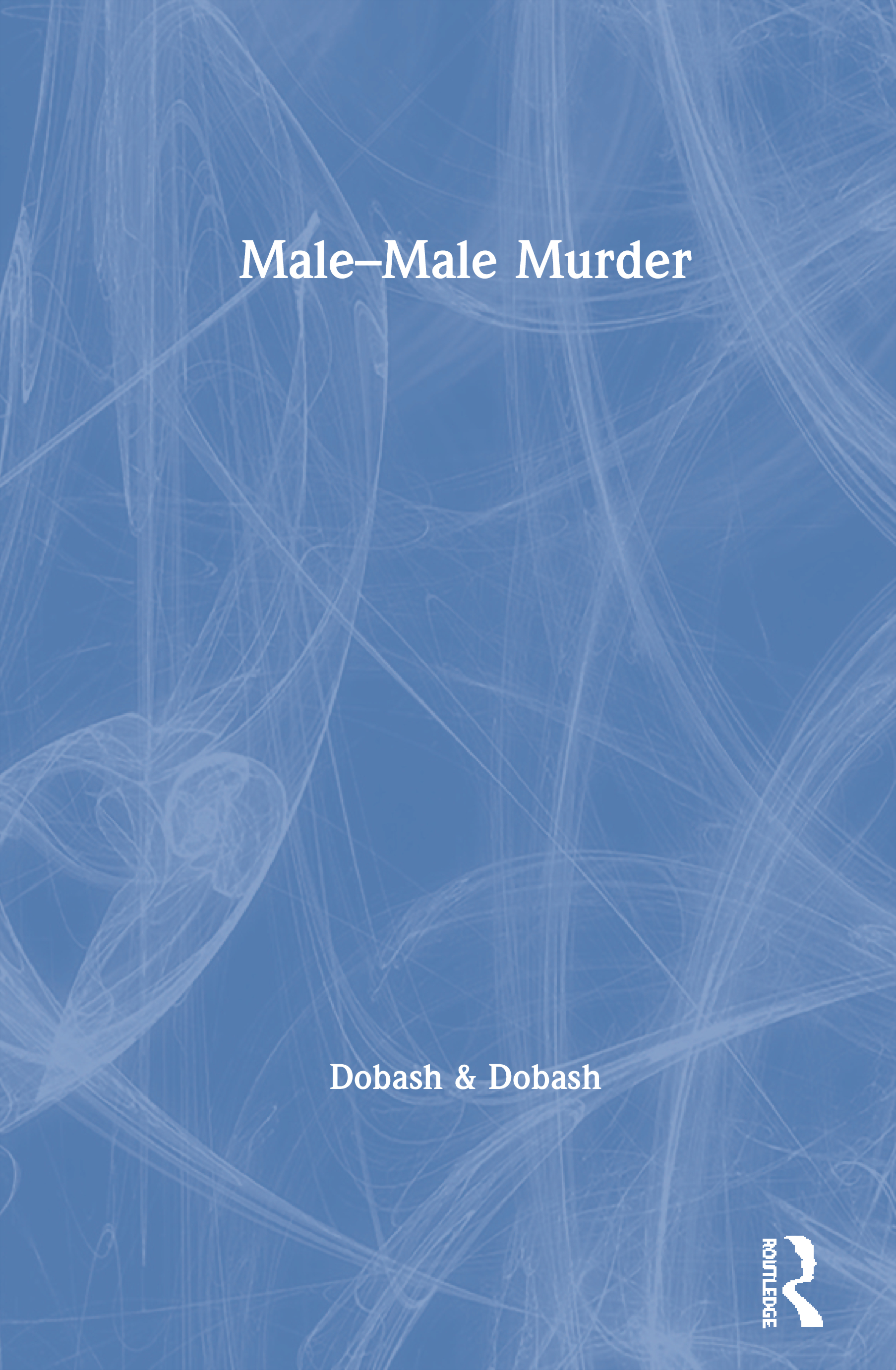 Male-Male Murder: 1st Edition (Paperback) book cover
