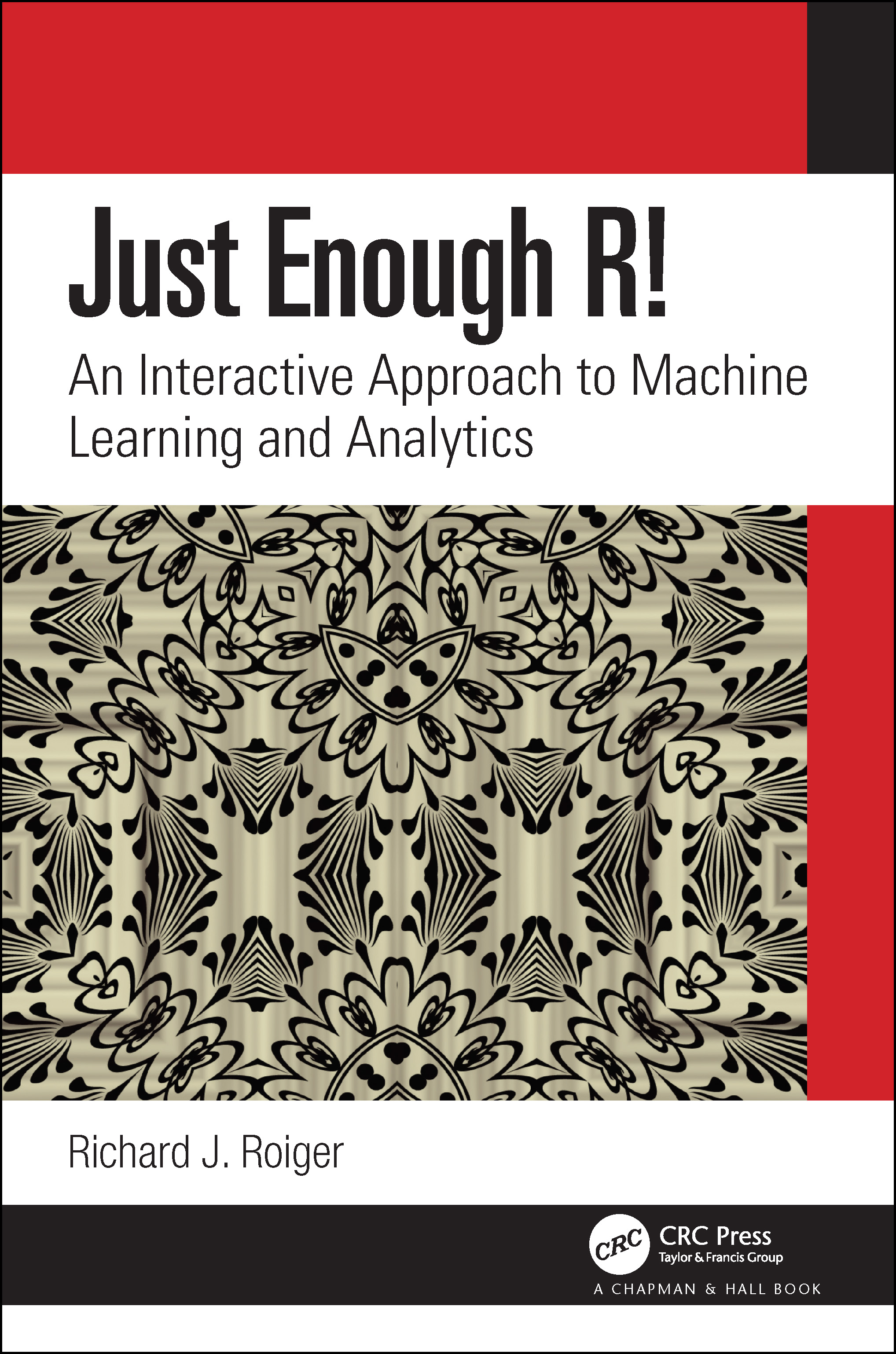 Just Enough R!: An Interactive Approach to Machine Learning and Analytics, 1st Edition (Paperback) book cover