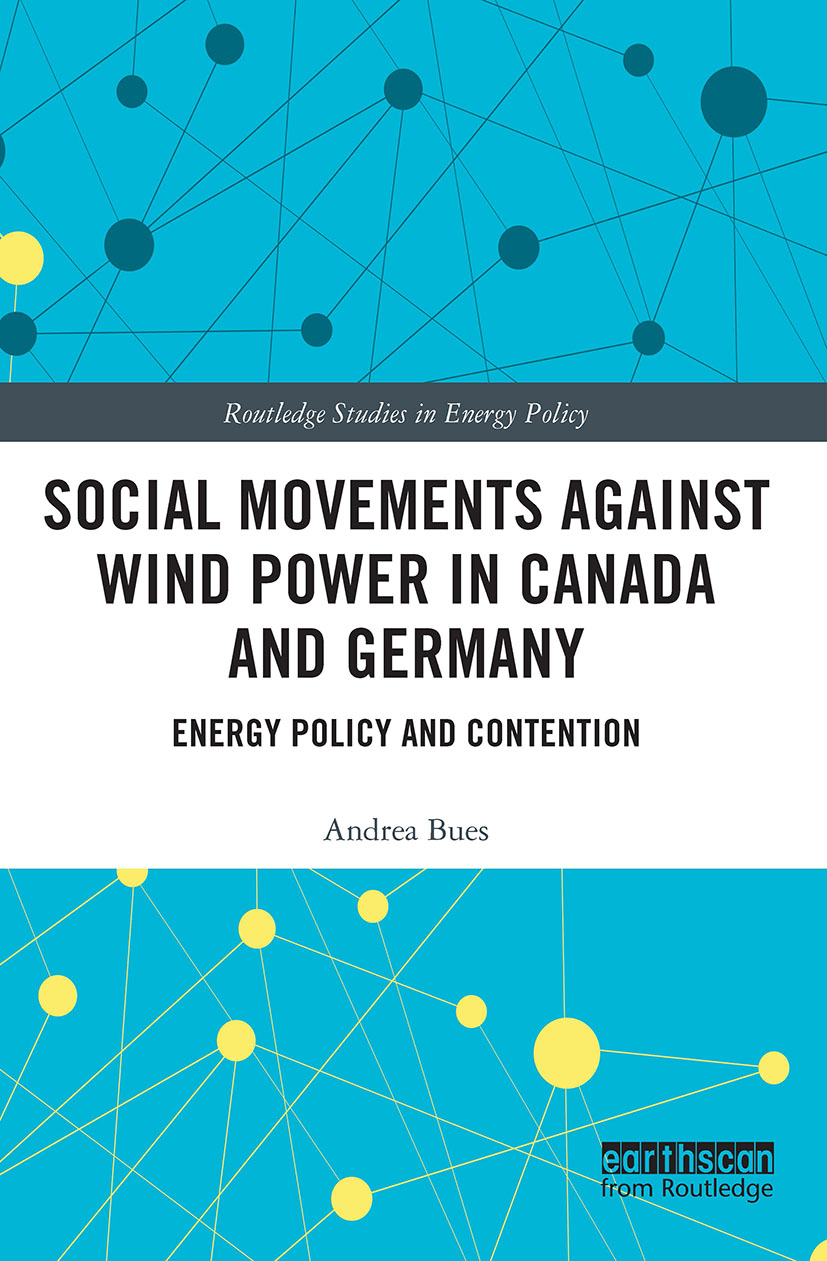 Social Movements against Wind Power in Canada and Germany: Energy Policy and Contention book cover