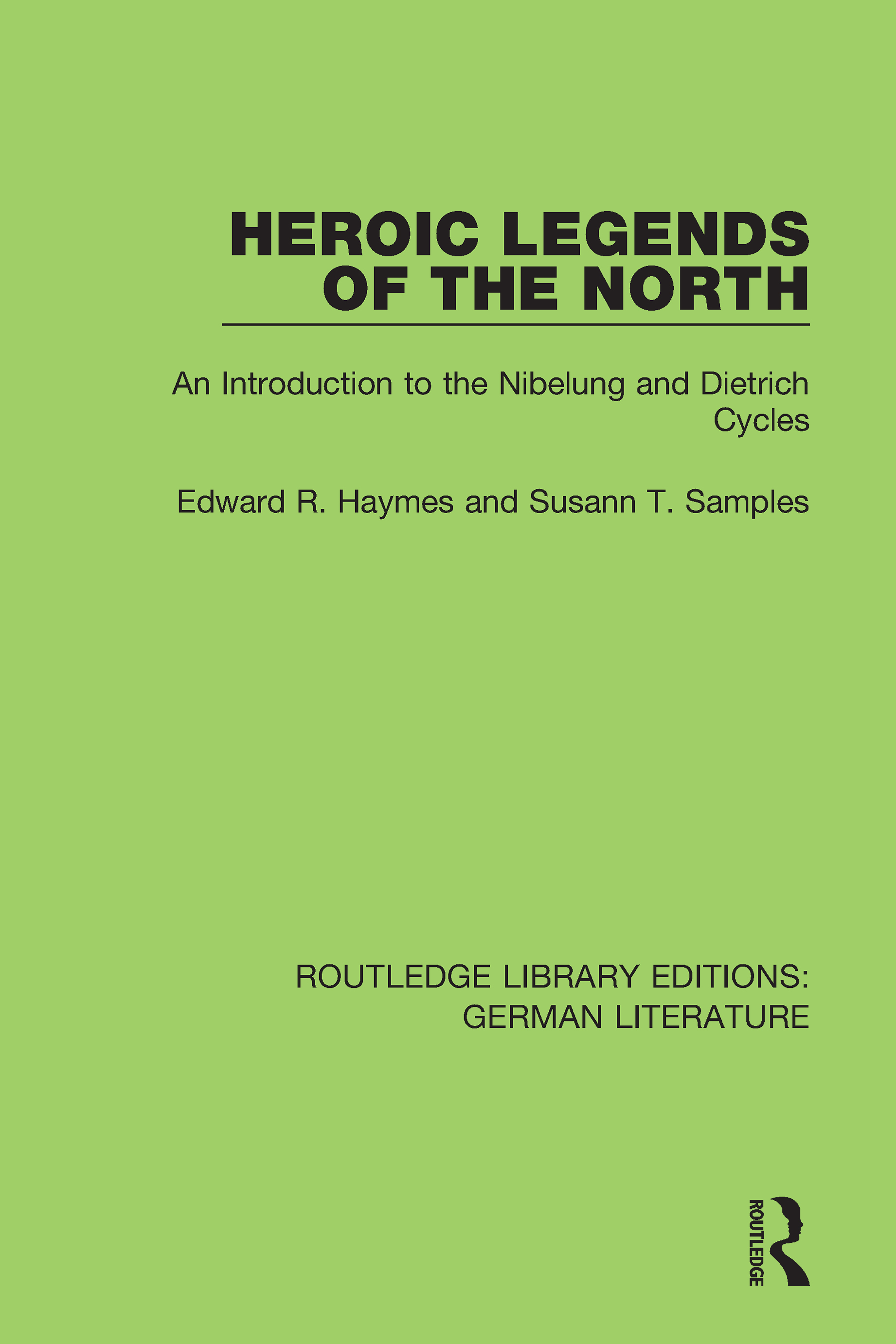 Heroic Legends of the North: An Introduction to the Nibelung and Dietrich Cycles book cover
