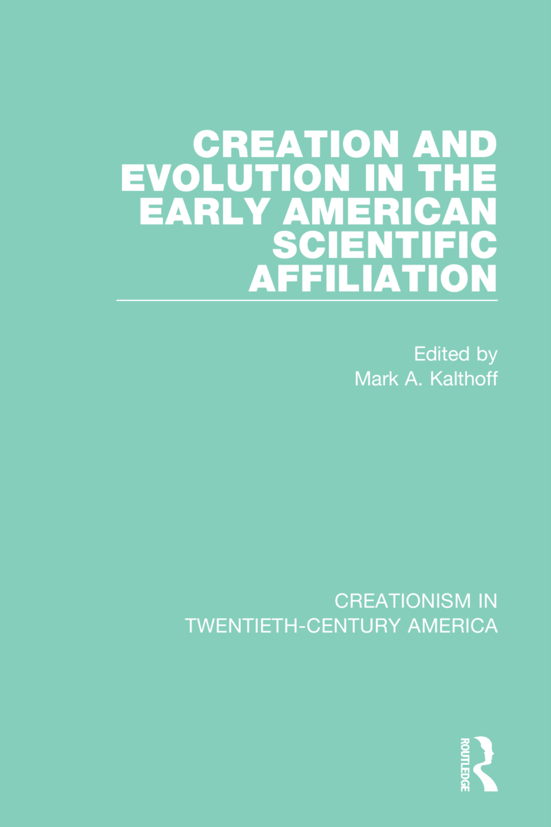 Creation and Evolution in the Early American Scientific Affiliation book cover