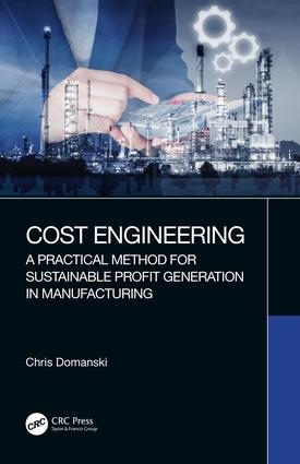 Cost Engineering: A Practical Method for Sustainable Profit Generation in Manufacturing book cover