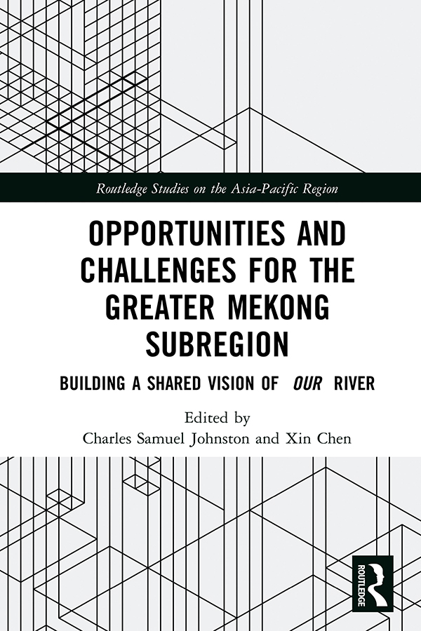 Opportunities and Challenges for the Greater Mekong Subregion: Building a Shared Vision of Our River book cover