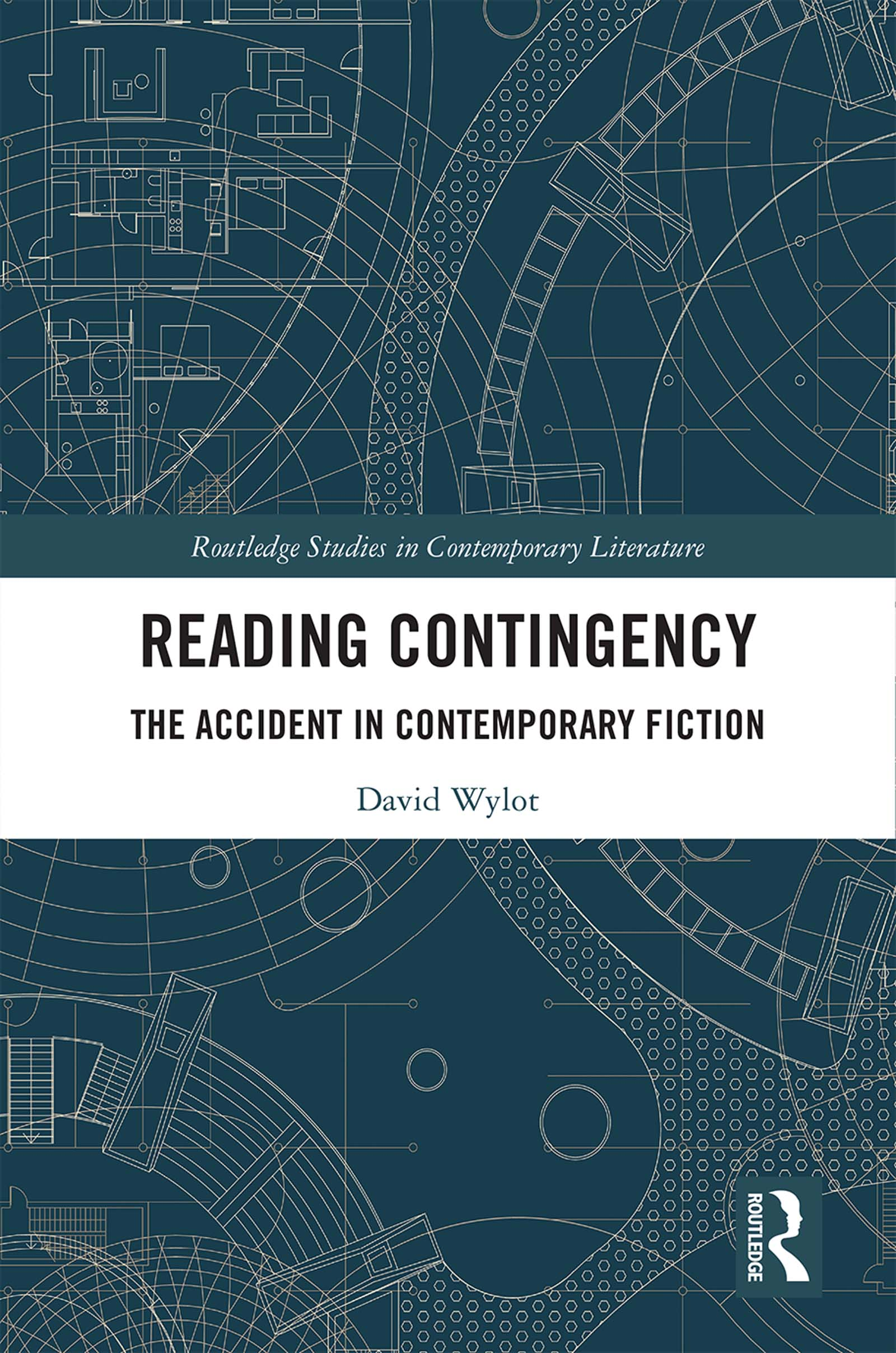 Reading Contingency: The Accident in Contemporary Fiction, 1st Edition (Hardback) book cover