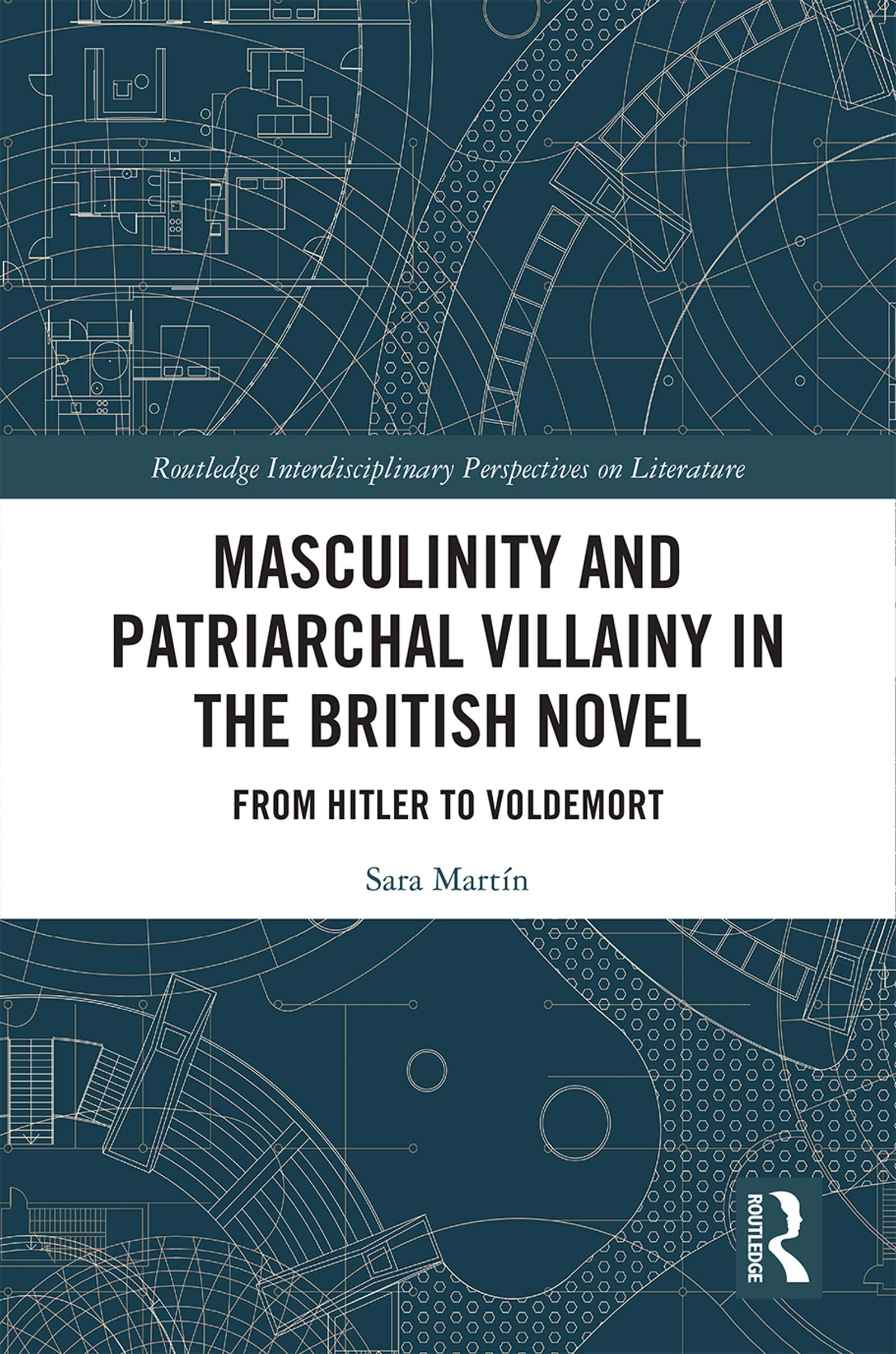 Masculinity and Patriarchal Villainy in the British Novel: From Hitler to Voldemort book cover