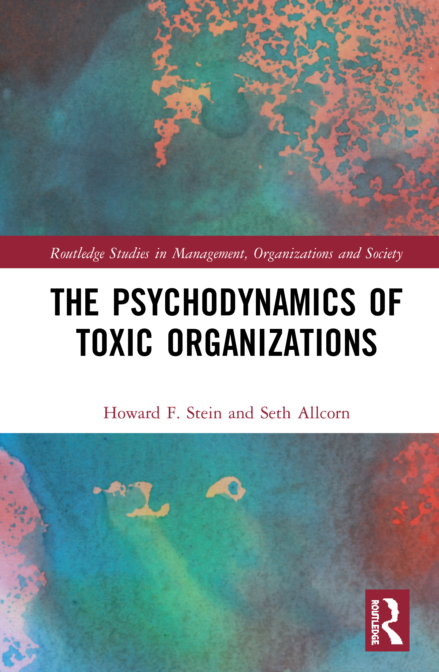 The Psychodynamics of Toxic Organizations: 1st Edition (Hardback) book cover