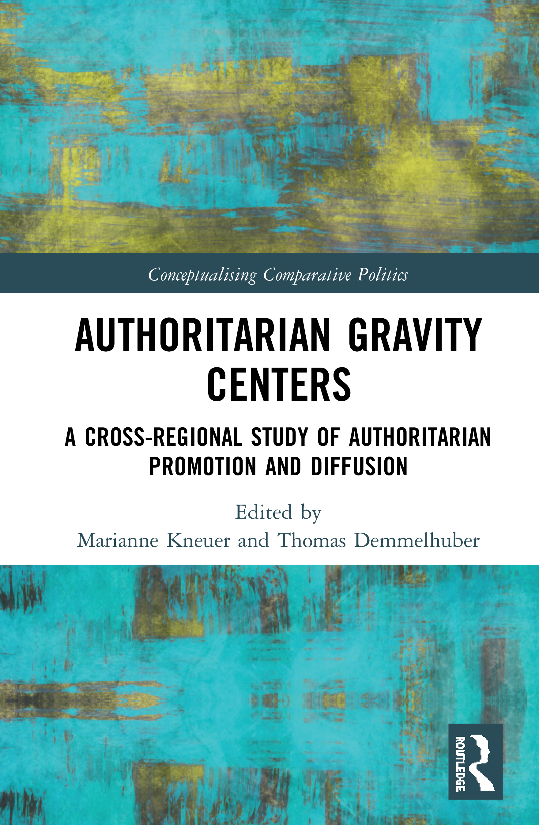 Authoritarian Gravity Centers: A Cross-Regional Study of Authoritarian Promotion and Diffusion, 1st Edition (Hardback) book cover