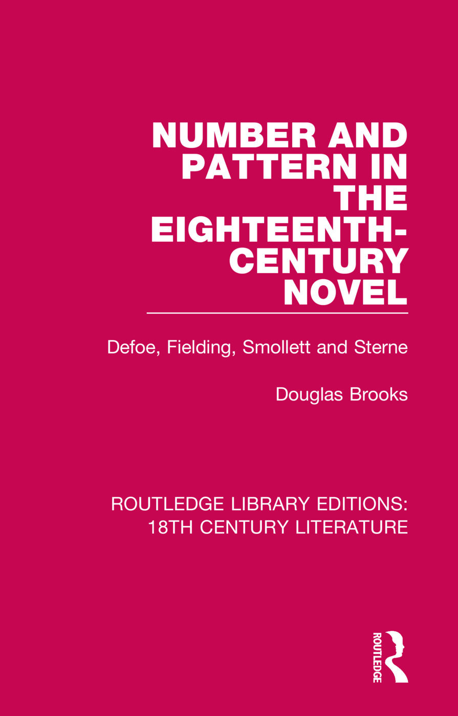 Number and Pattern in the Eighteenth-Century Novel: Defoe, Fielding, Smollett and Sterne, 1st Edition (Hardback) book cover