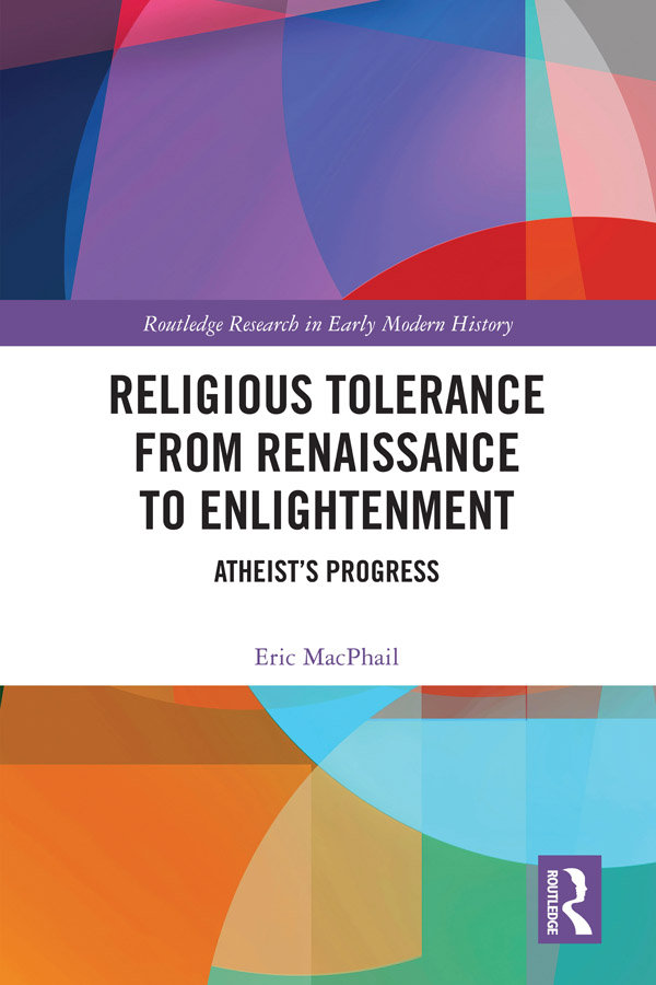 Religious Tolerance from Renaissance to Enlightenment: Atheist's Progress book cover