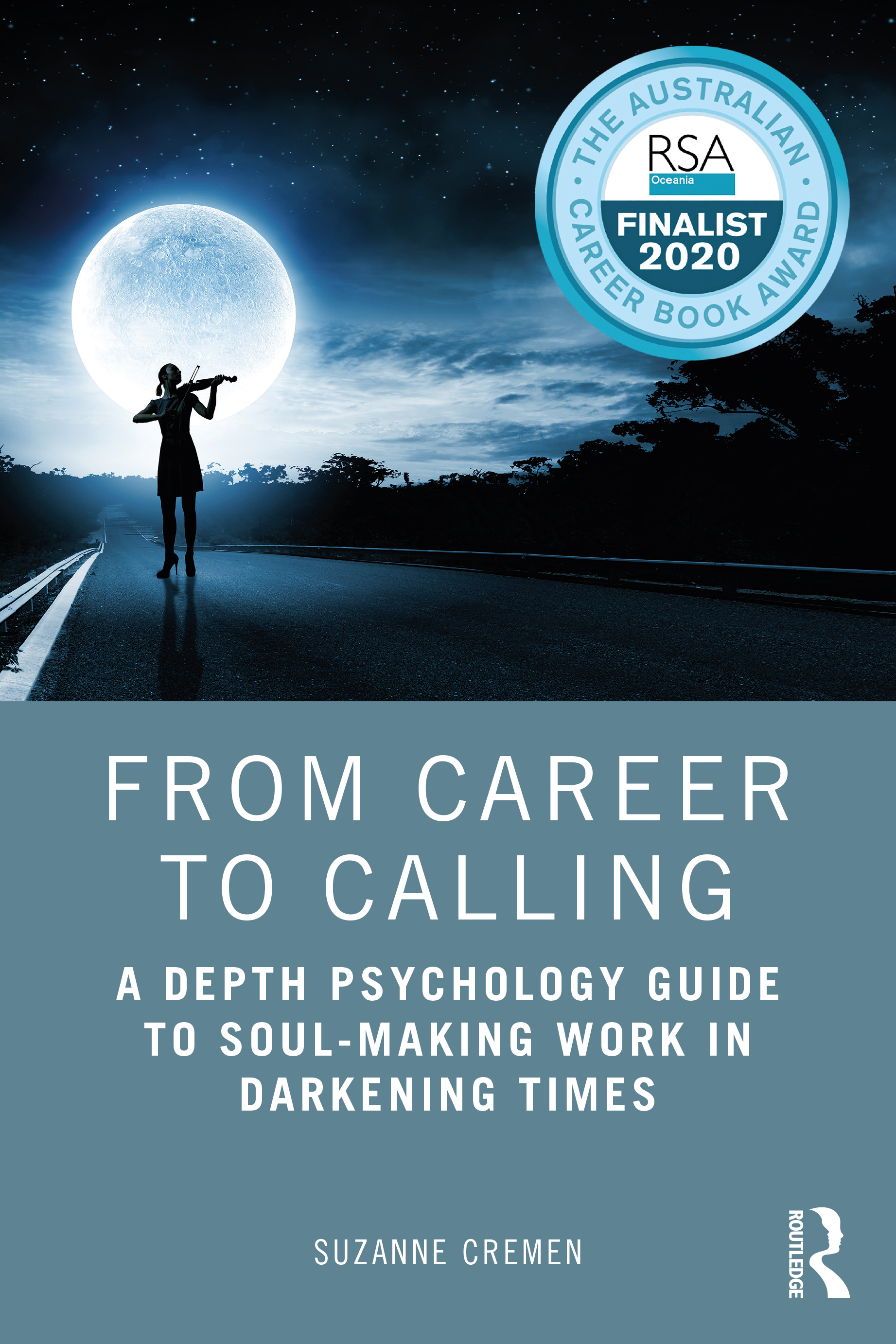 From Career to Calling: A Depth Psychology Guide to Soul-Making Work in Darkening Times book cover