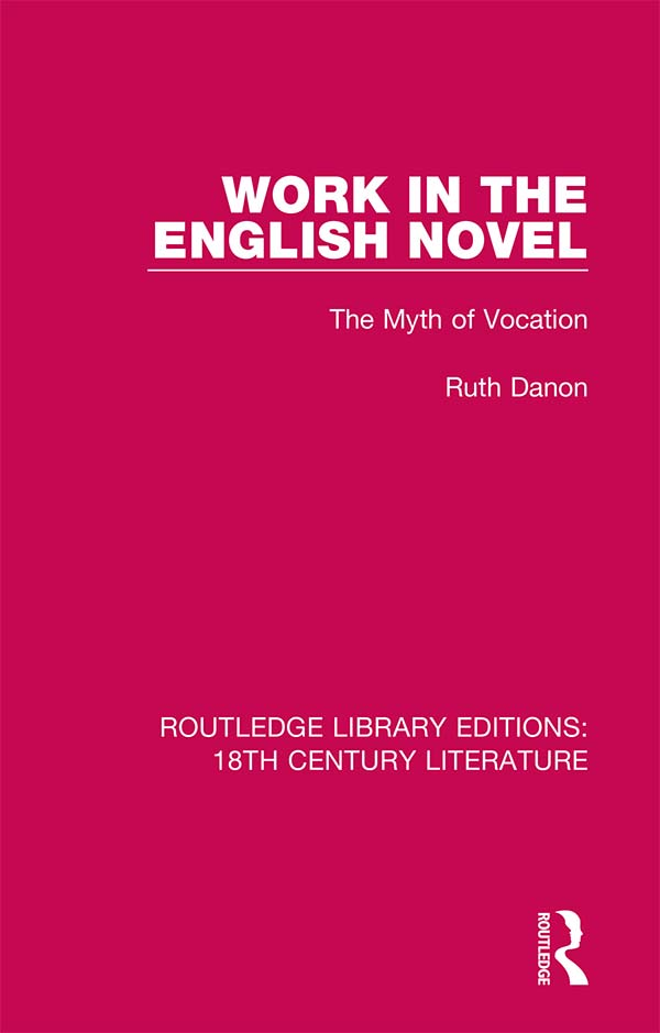 Work in the English Novel: The Myth of Vocation, 1st Edition (e-Book) book cover