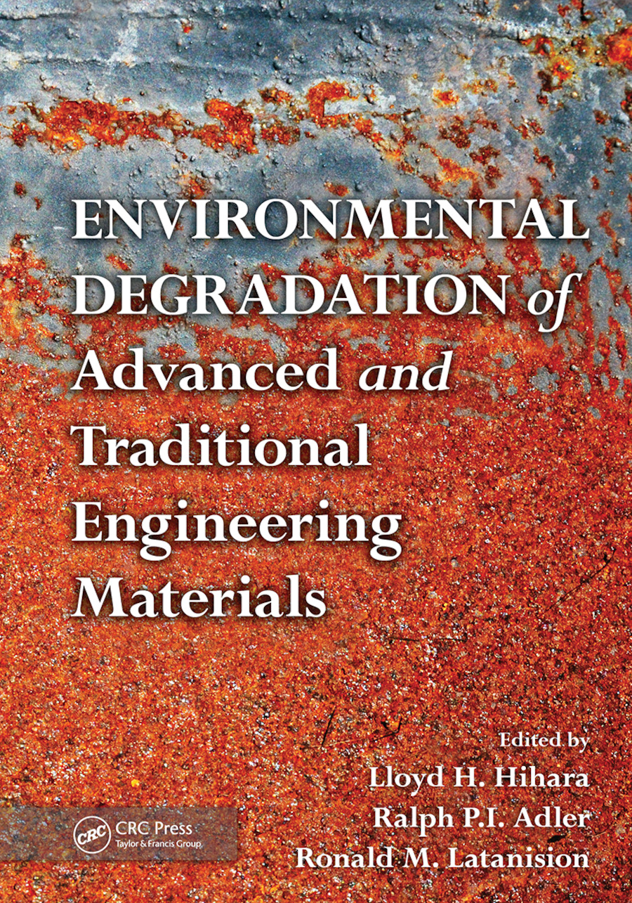 Environmental Degradation of Advanced and Traditional Engineering Materials