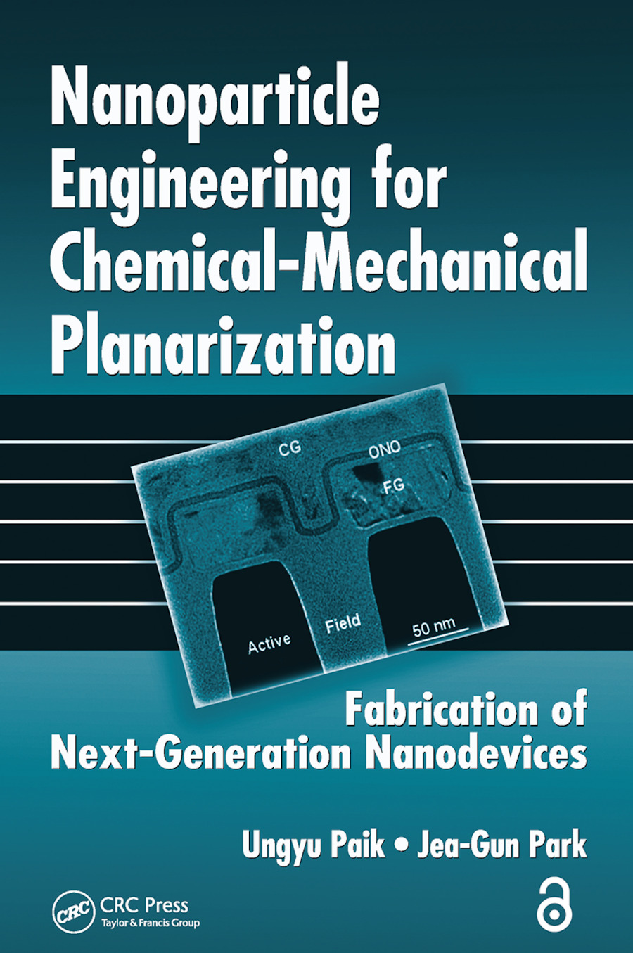 Nanoparticle Engineering for Chemical-Mechanical Planarization (Open Access): Fabrication of Next-Generation Nanodevices book cover