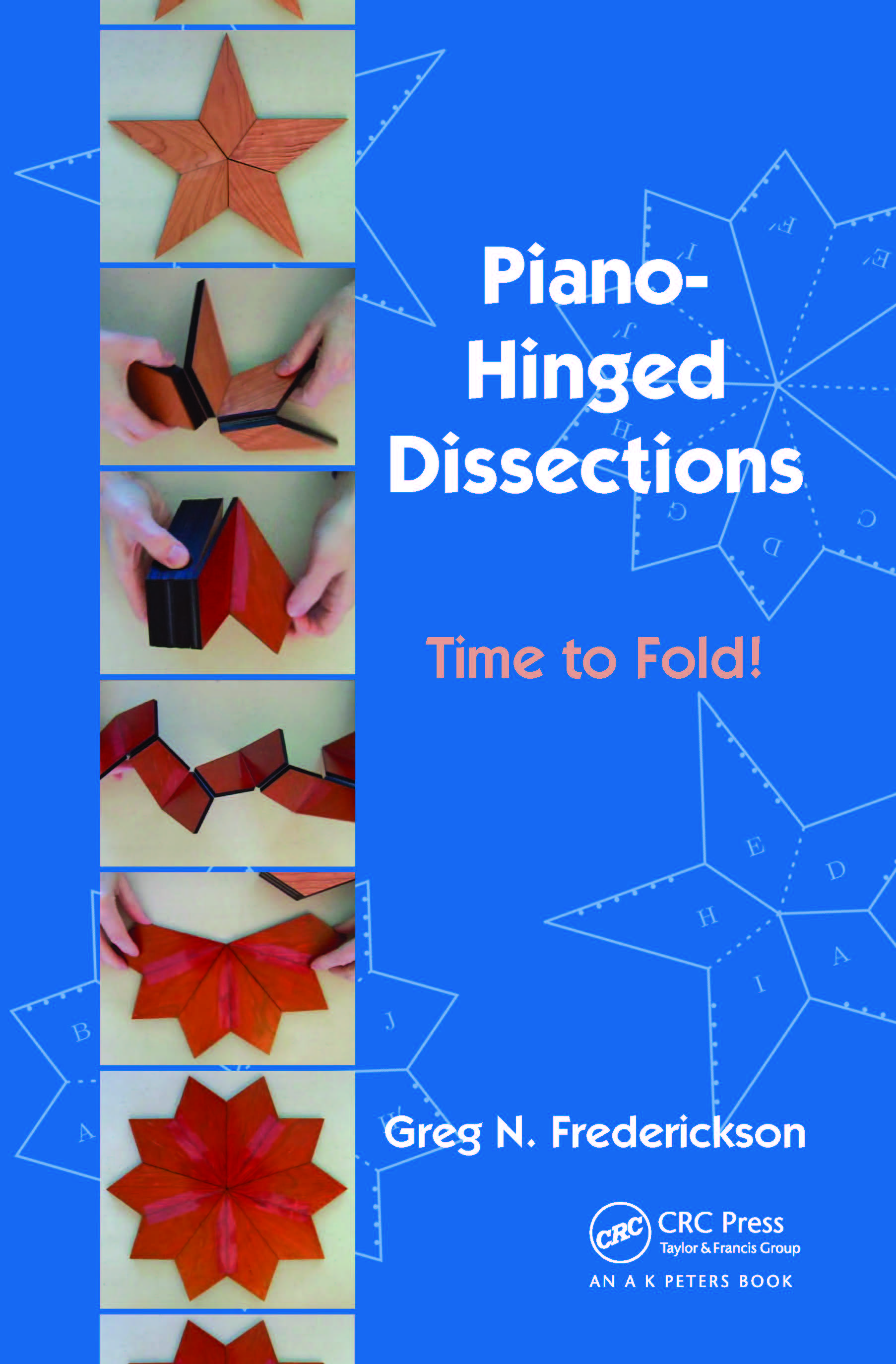 Piano-Hinged Dissections: Time to Fold!, 1st Edition (Paperback) book cover