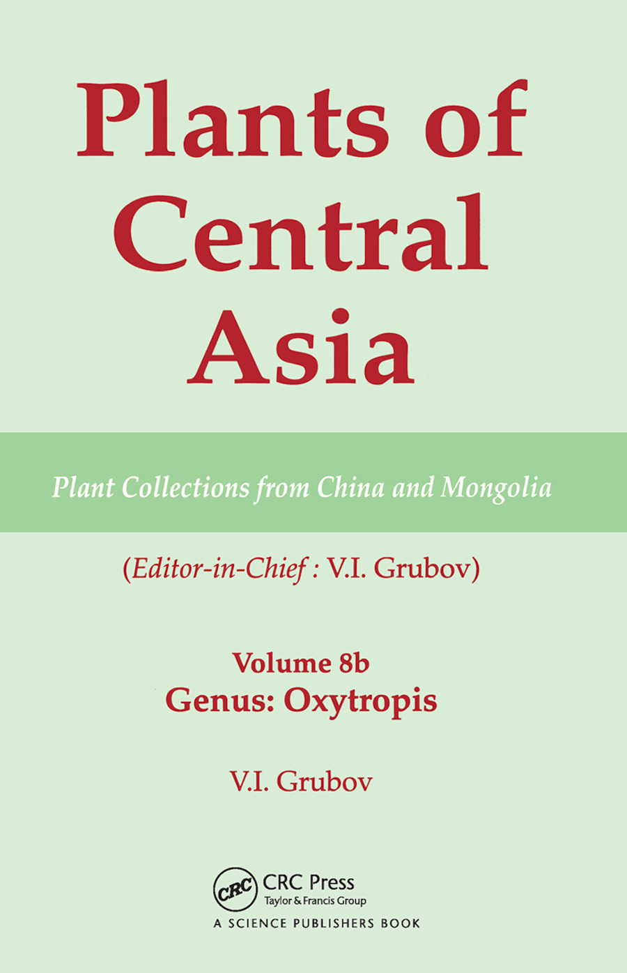 Plants of Central Asia - Plant Collection from China and Mongolia, Vol. 8b: Legumes, Genus: Oxytropis book cover