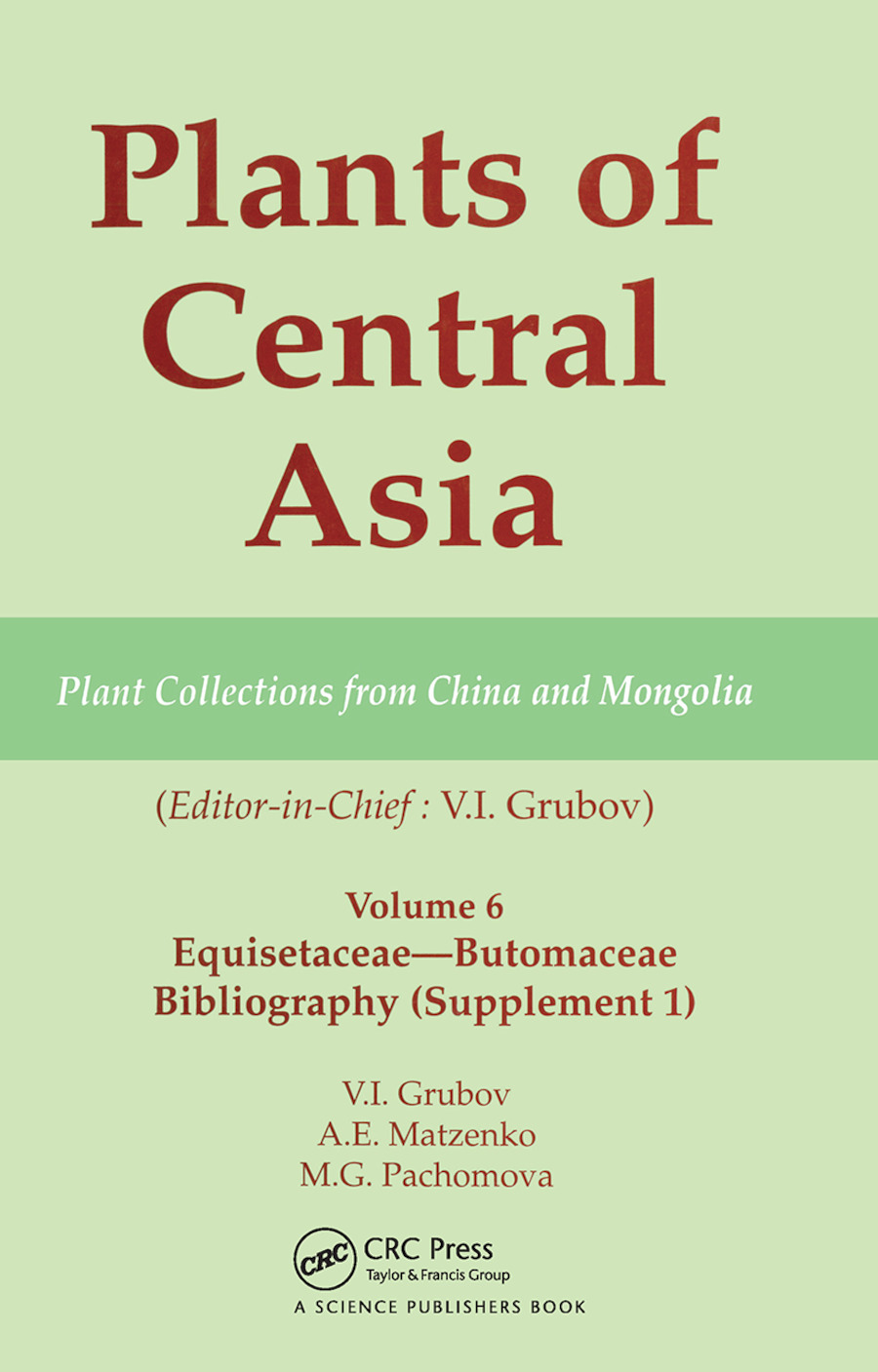 Plants of Central Asia - Plant Collection from China and Mongolia, Vol. 6: Equisetaceae-Butomaceae Bibliography book cover