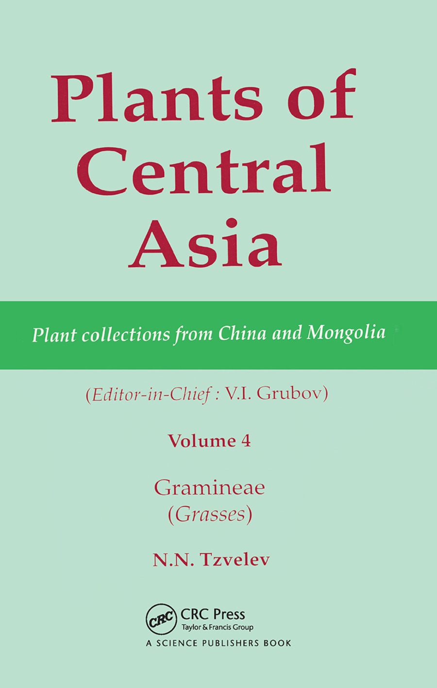 Plants of Central Asia - Plant Collection from China and Mongolia, Vol. 4: Gramineae (Grasses) book cover